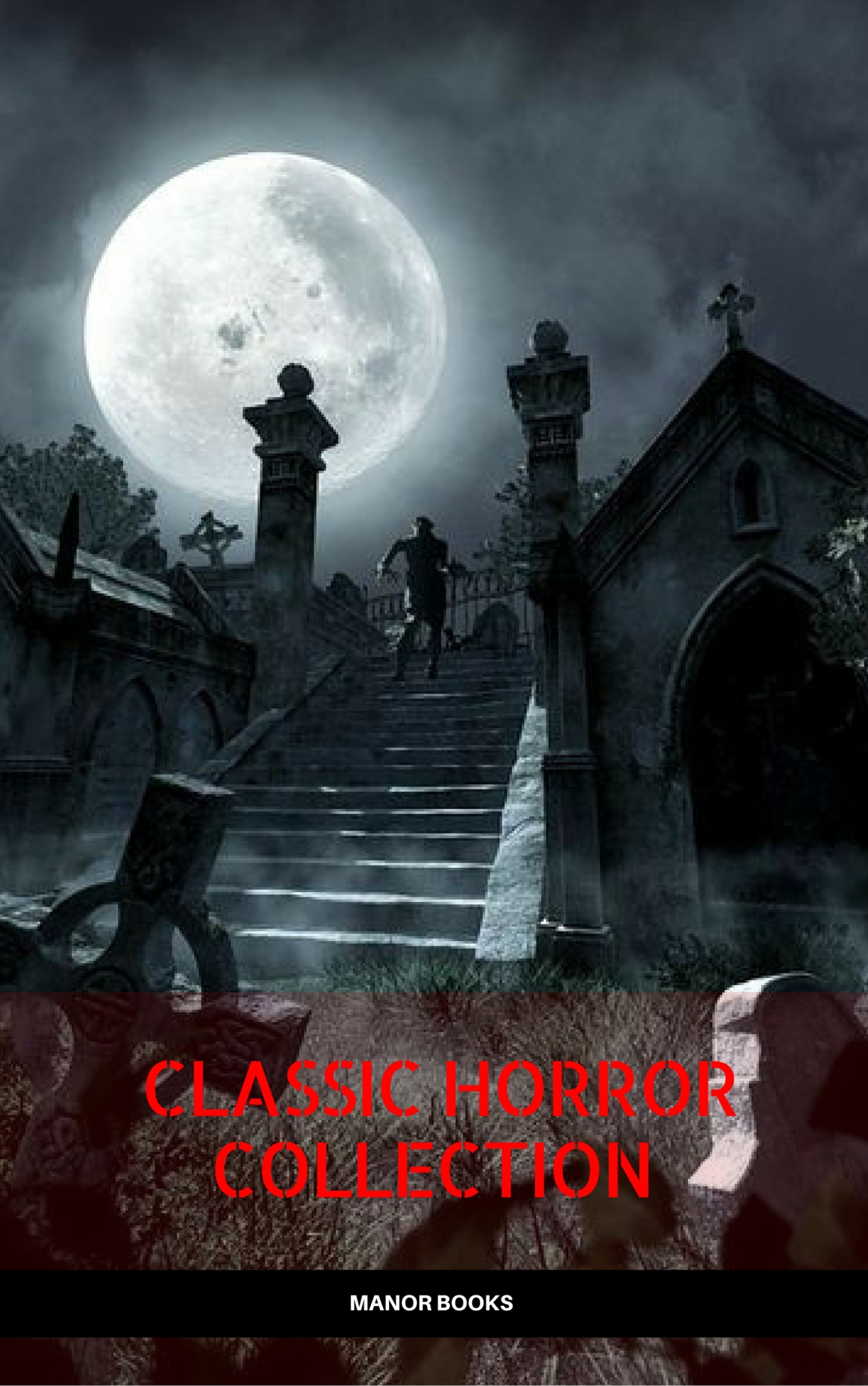 Мэри Шелли Classic Horror Collection: Dracula, Frankenstein, The Legend of Sleepy Hollow, Jekyll and Hyde, & The Island of Dr. Moreau (Manor Books) the legend of sleepy hollow and other stories