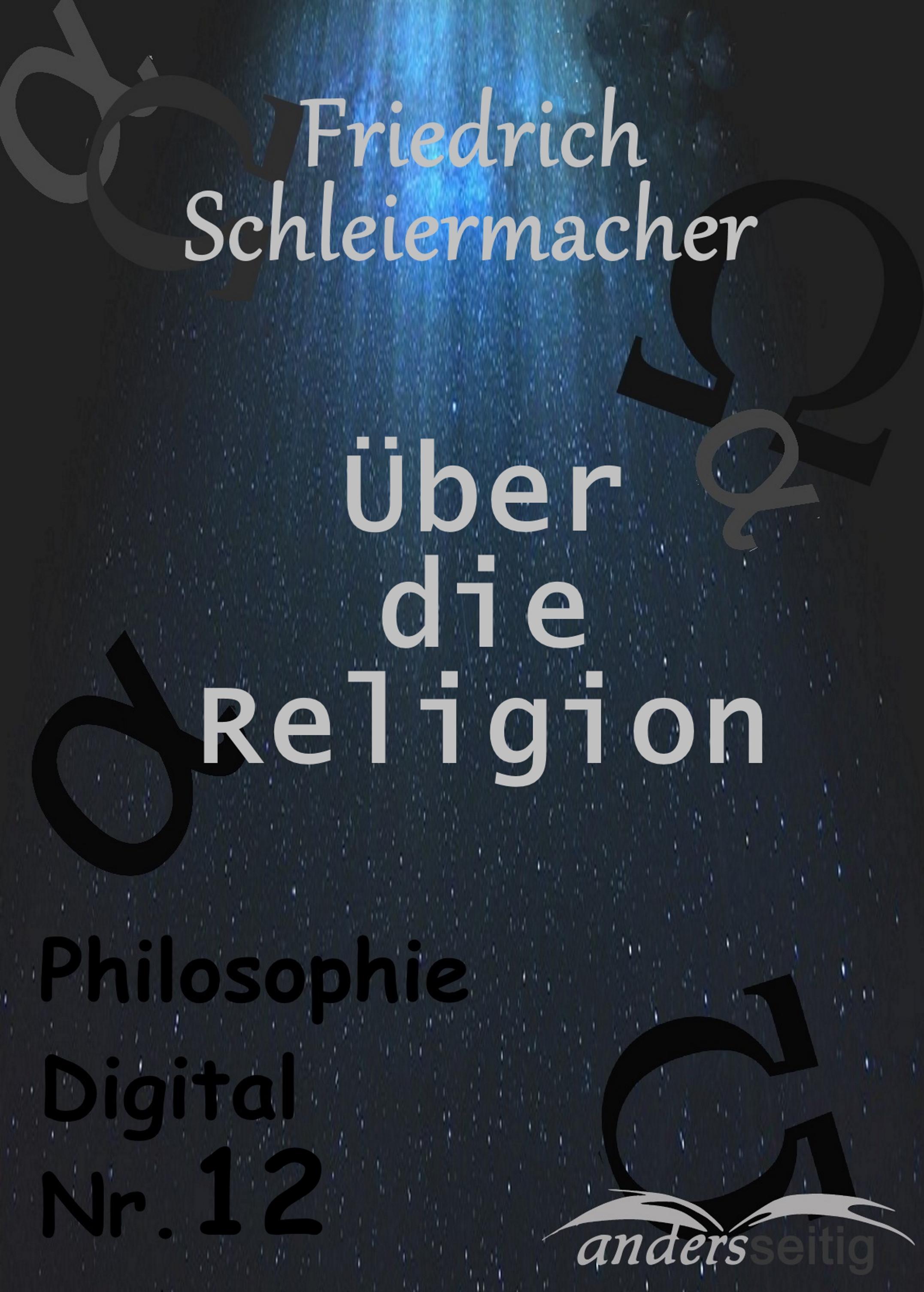 Friedrich Schleiermacher Über die Religion gurlt ernst friedrich magazin fur die gesammte thierheilkunde volume 32 german edition