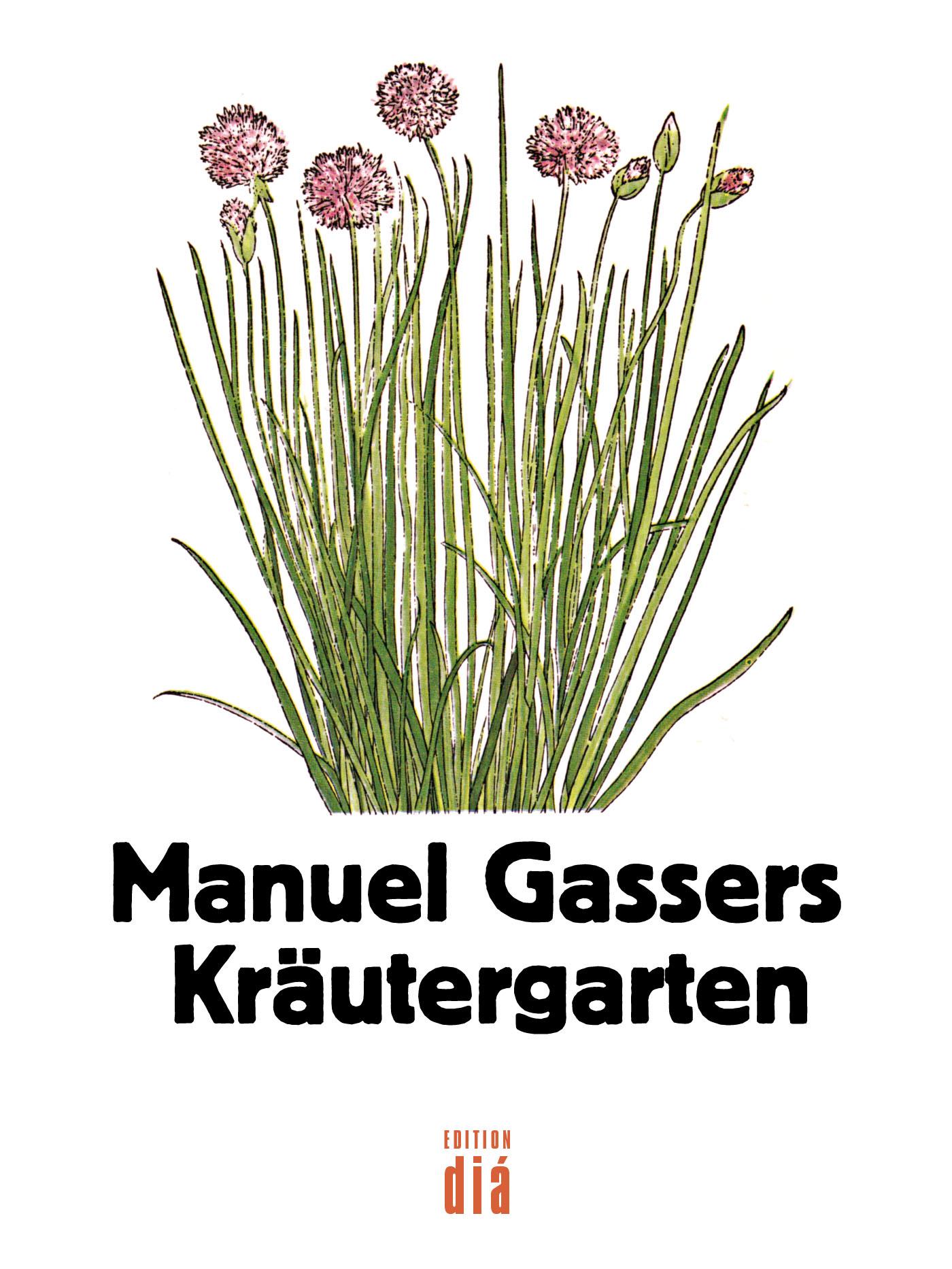 Manuel Gasser Manuel Gassers Kräutergarten