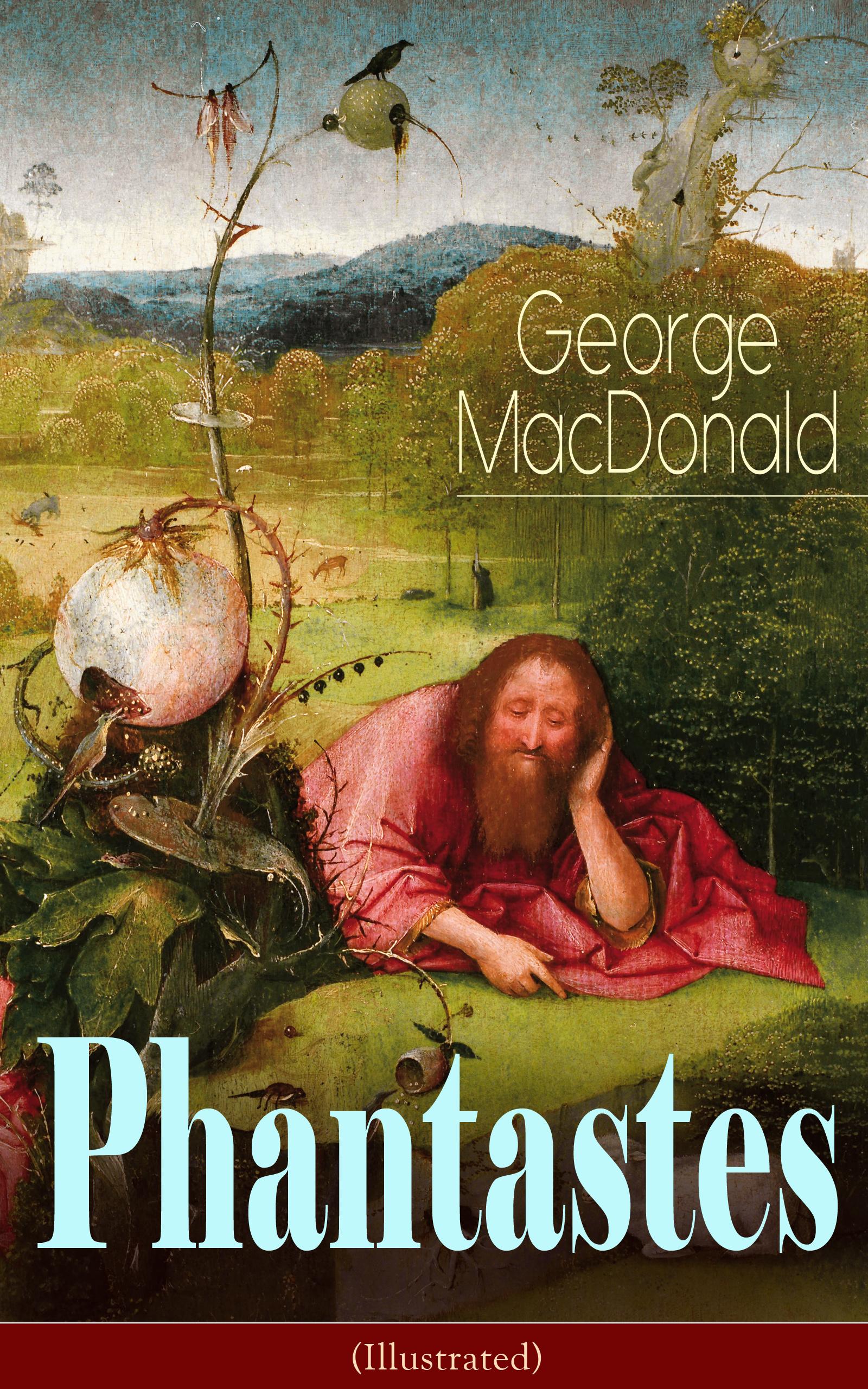 George MacDonald Phantastes (Illustrated) george macdonald st george and st michael
