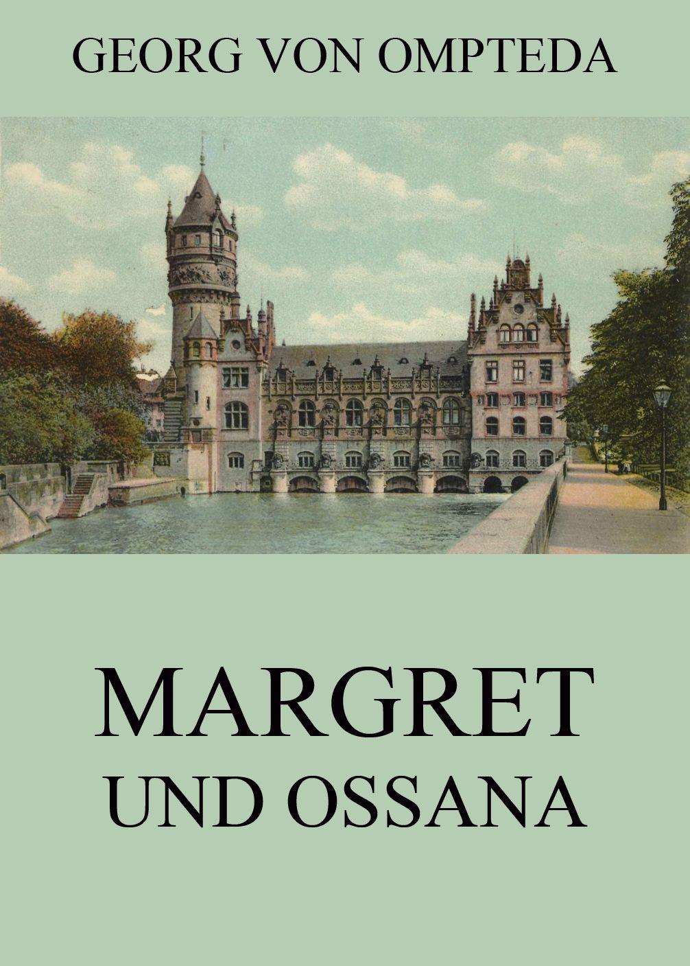 Georg von Ompteda Margret und Ossana