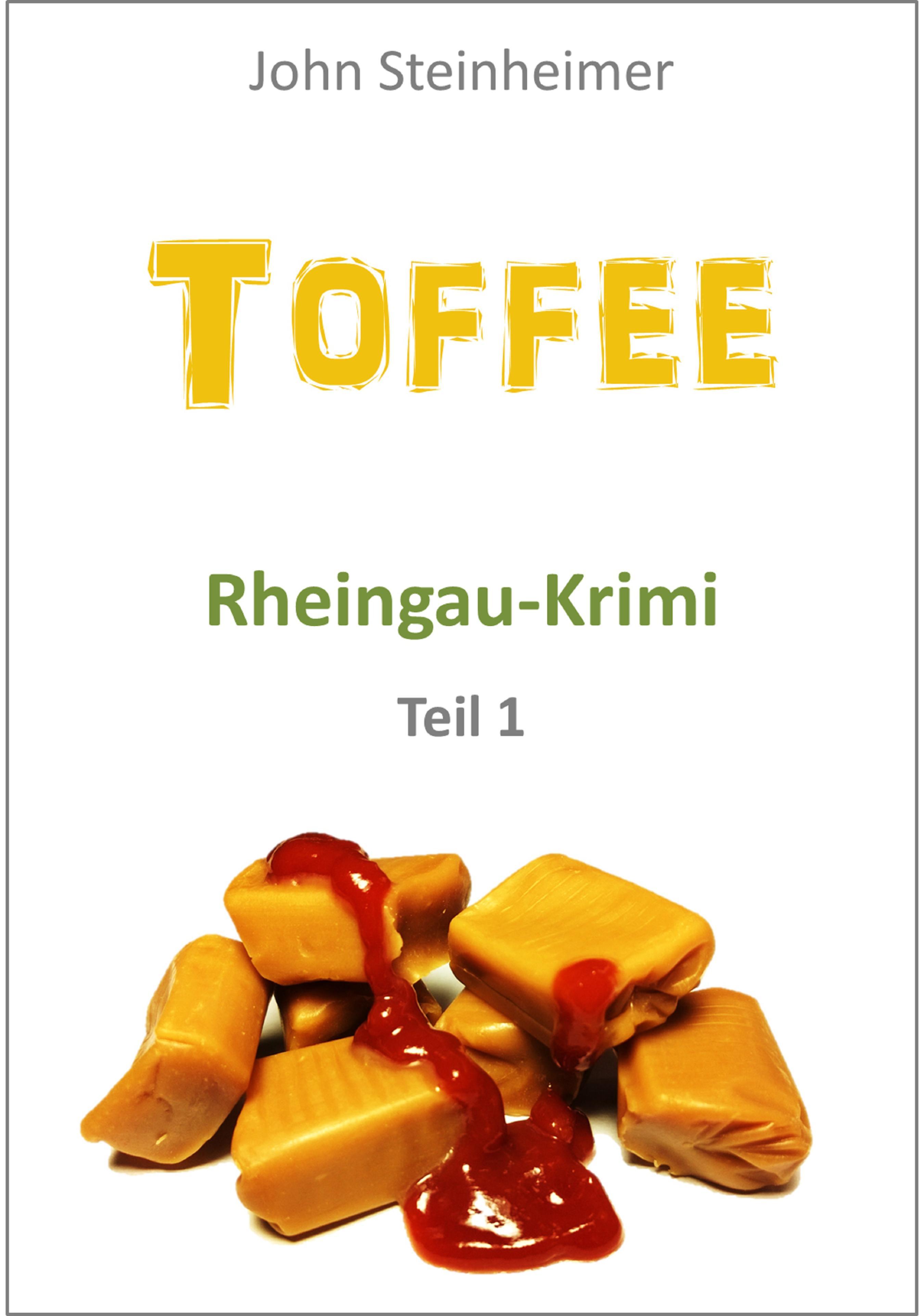 John Steinheimer Toffee - Rheingau Krimi - Teil 1 цена 2017