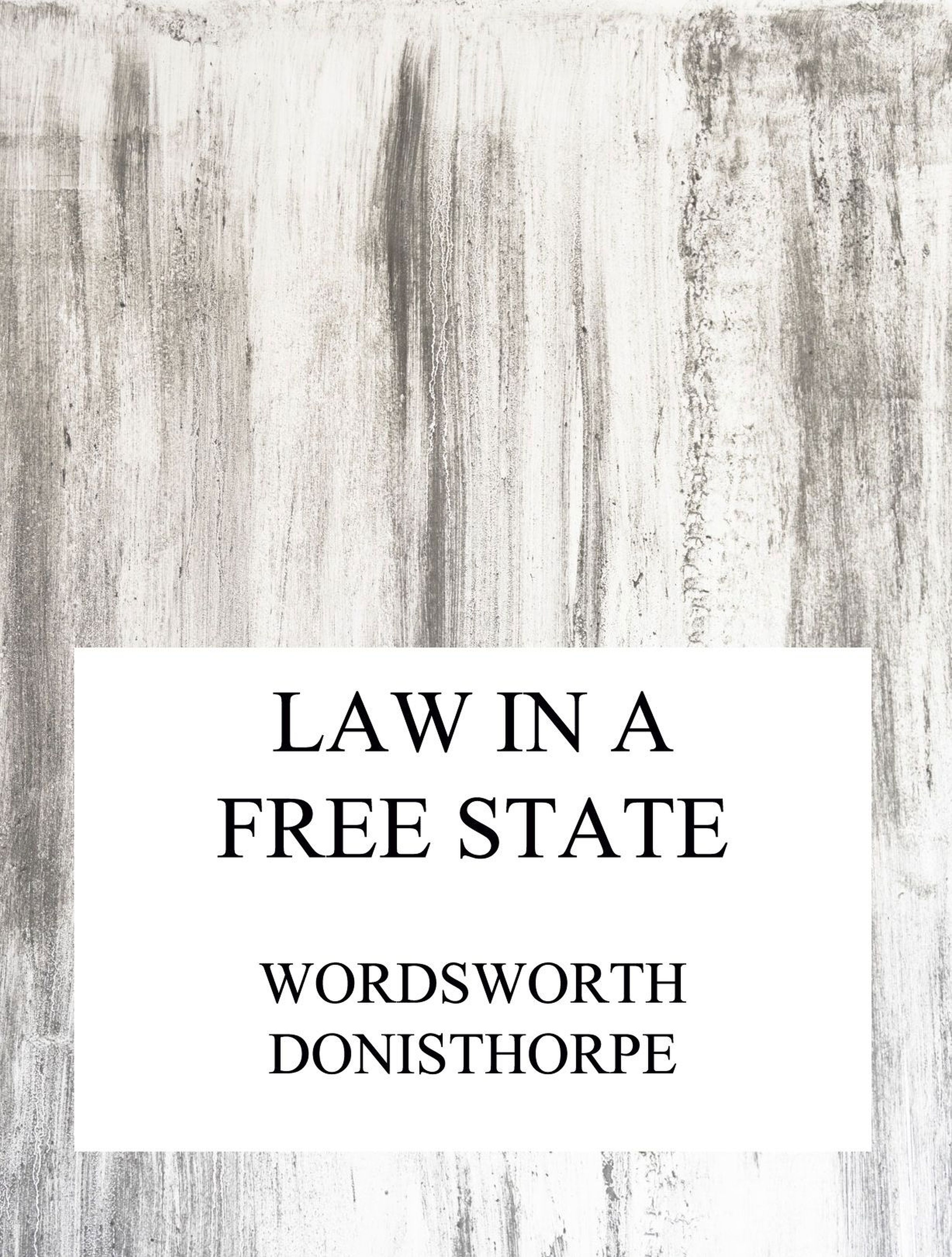 Wordsworth Donisthorpe Law in a free state eye and ear in wordsworth s poetry