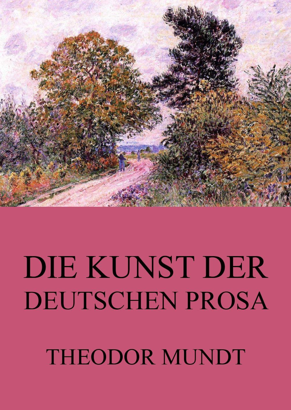 цена Theodor Mundt Die Kunst der deutschen Prosa онлайн в 2017 году
