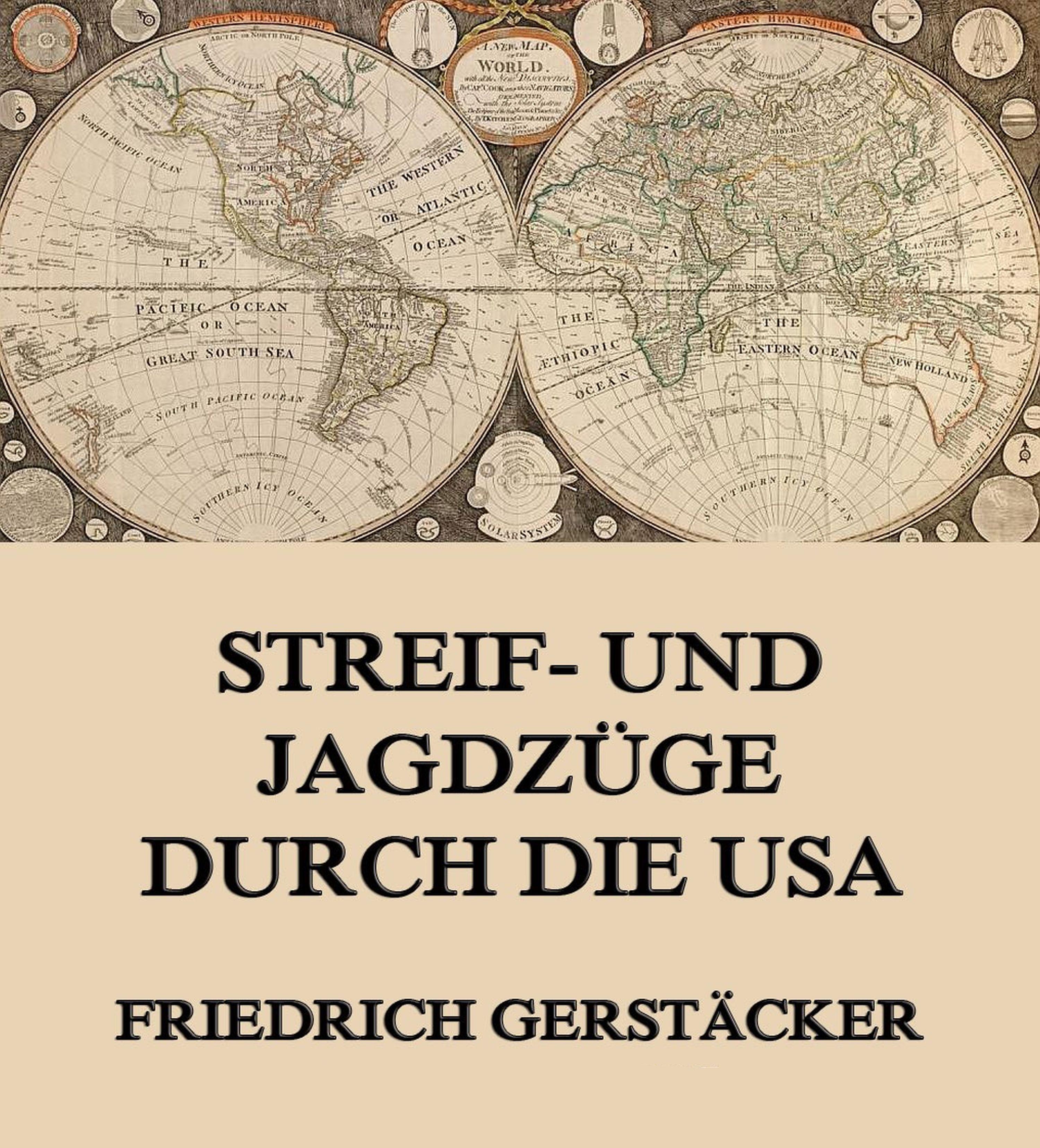 цена Gerstäcker Friedrich Streif- und Jagdzüge durch die USA онлайн в 2017 году