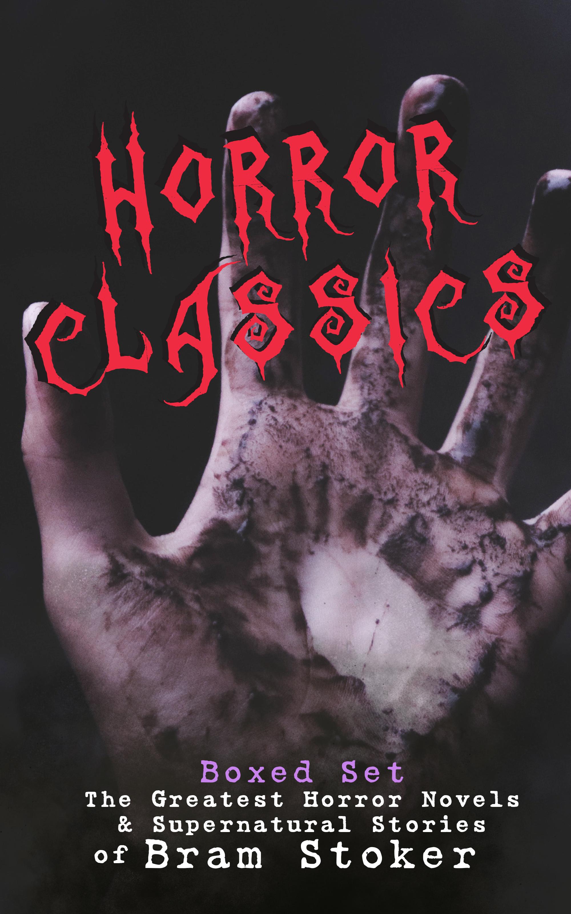 HORROR CLASSICS - Boxed Set: The Greatest Horror Novels & Supernatural Stories of Bram Stoker фото