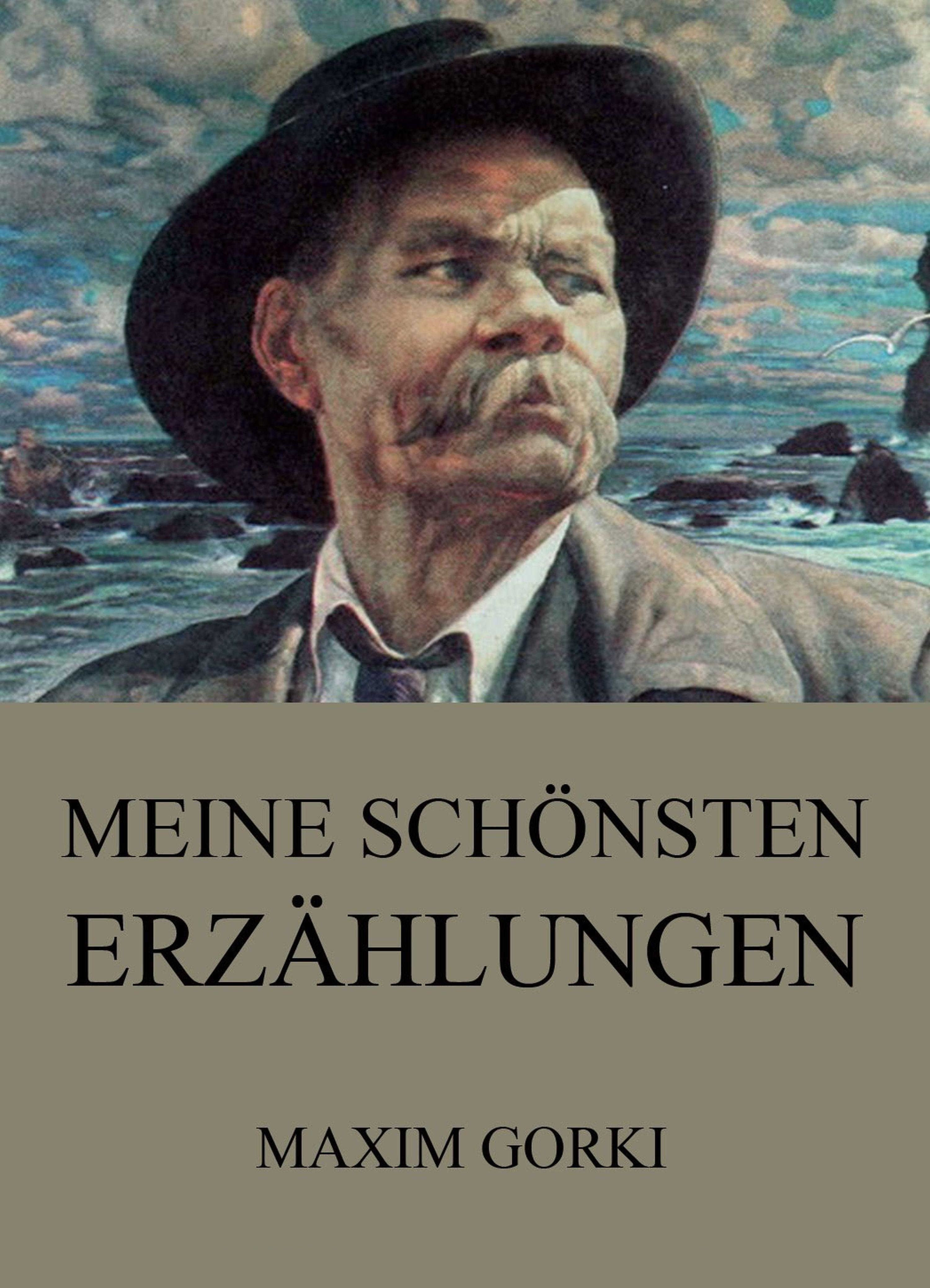 Maxim Gorki Meine schönsten Erzählungen