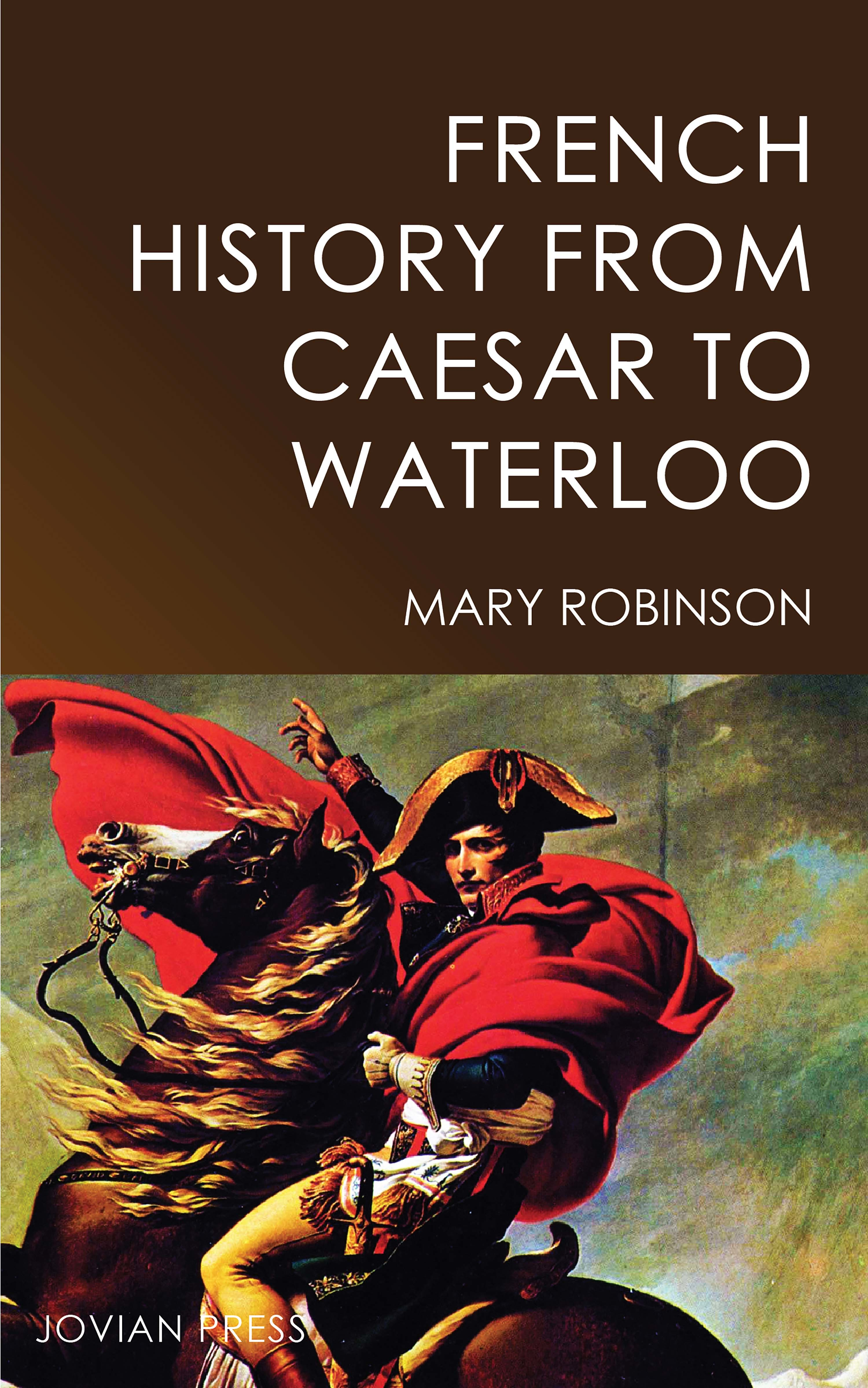 Mary Robinson French History from Caesar to Waterloo thomasine robinson inspirational poems from my heart to yours