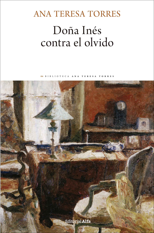 Ana Teresa Torres Doña Inés contra el olvido все цены
