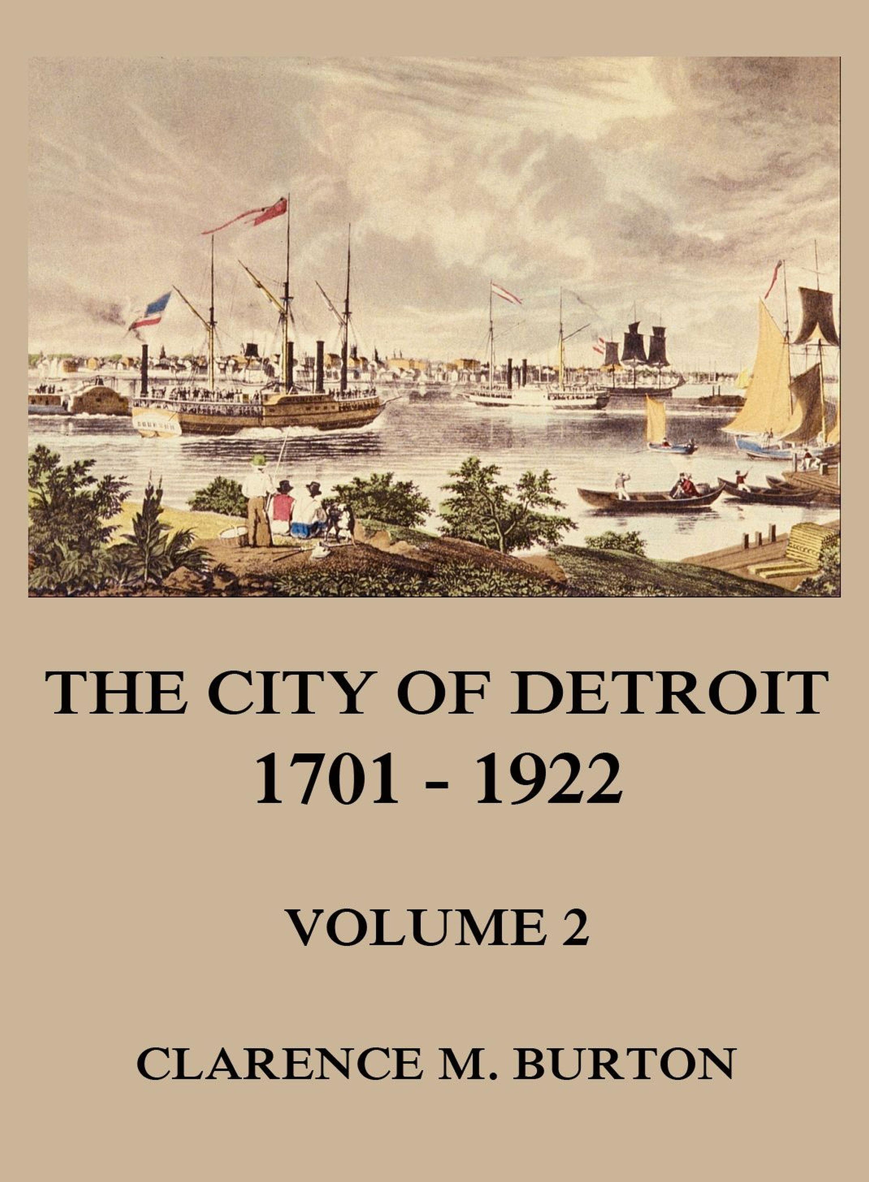 Clarence Monroe Burton The City of Detroit, 1701 -1922, Volume 2 рубашка burton menswear london burton menswear london bu014emesuw5