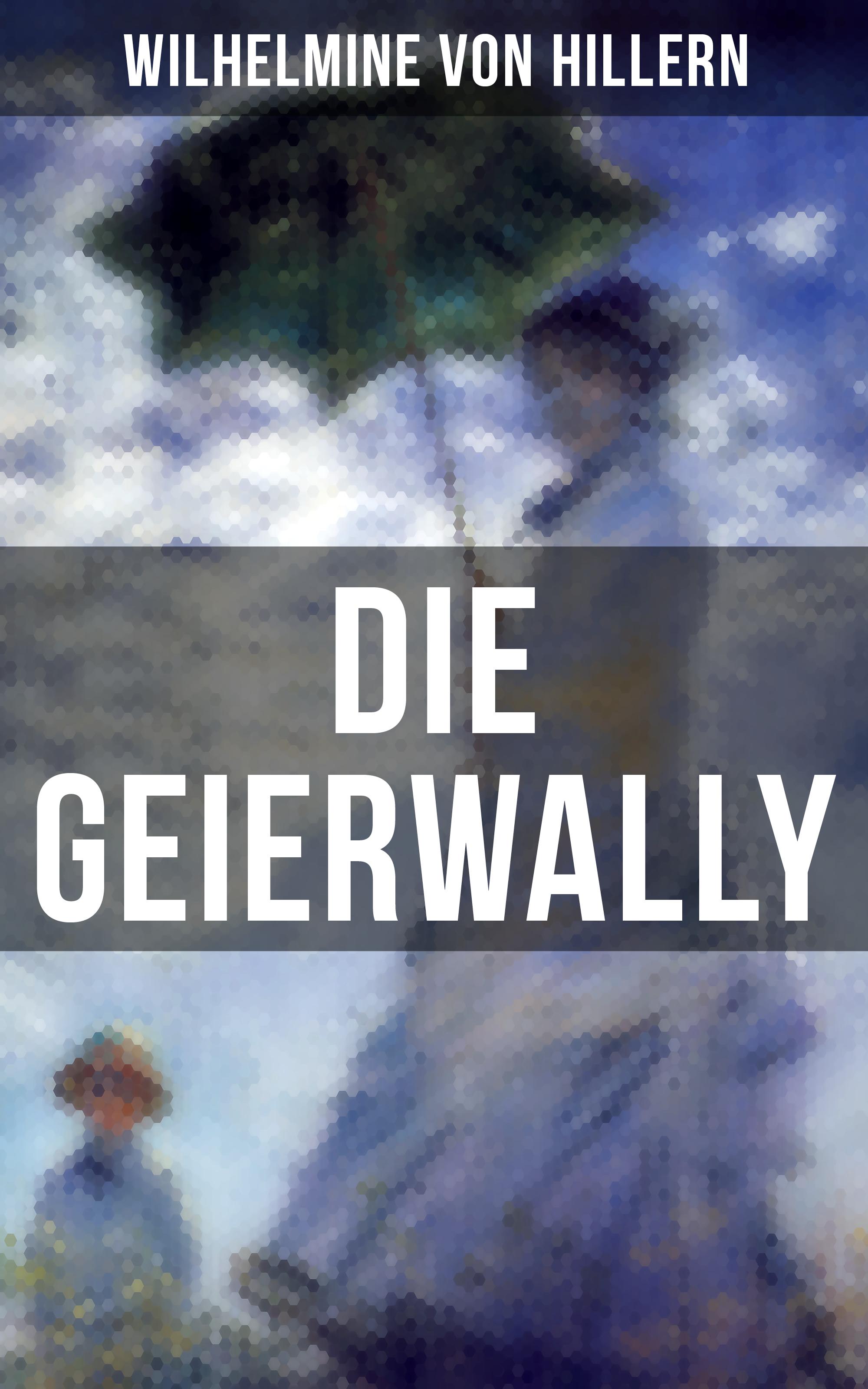 Wilhelmine von Hillern Die Geierwally