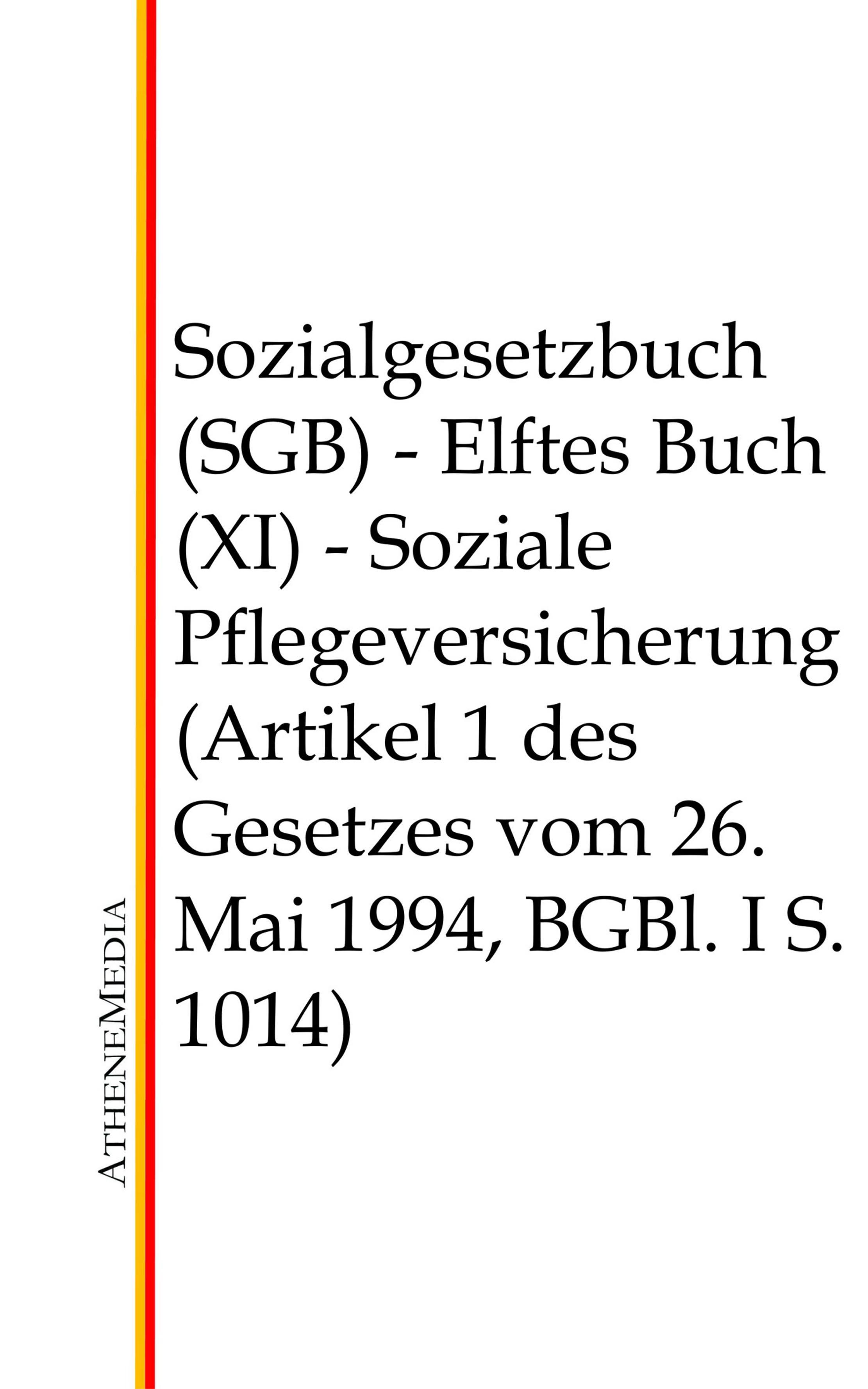Отсутствует Sozialgesetzbuch (SGB) - Elftes Buch (XI) deutschland sozialgesetzbuch sgb neuntes buch ix – rehabilitation und teilhabe behinderter menschen