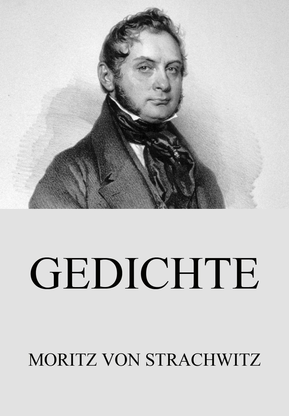 Moritz von Strachwitz Gedichte ernst moritz arndt gedichte