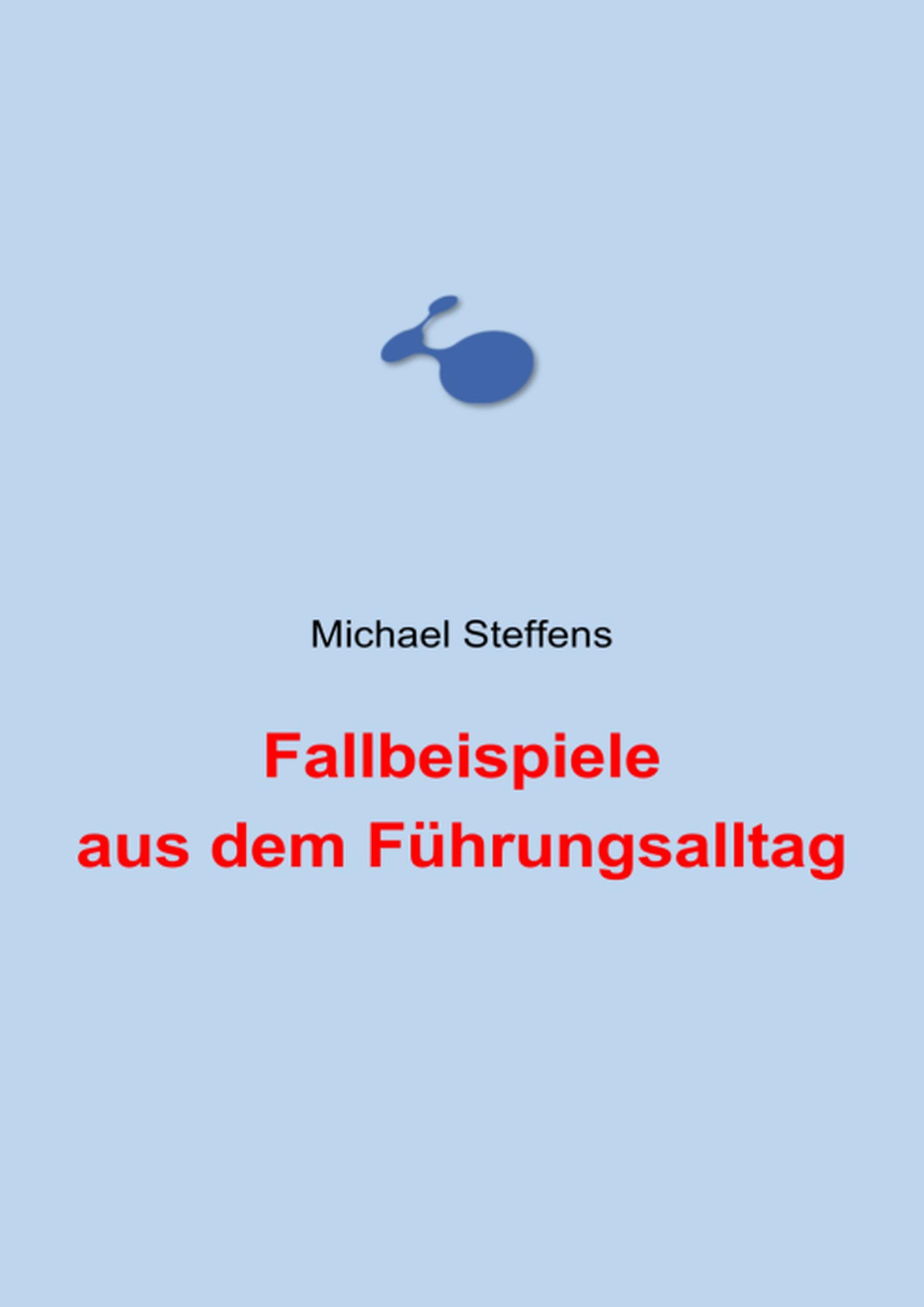 цена Michael Steffens Fallbeispiele aus dem Führungsalltag онлайн в 2017 году