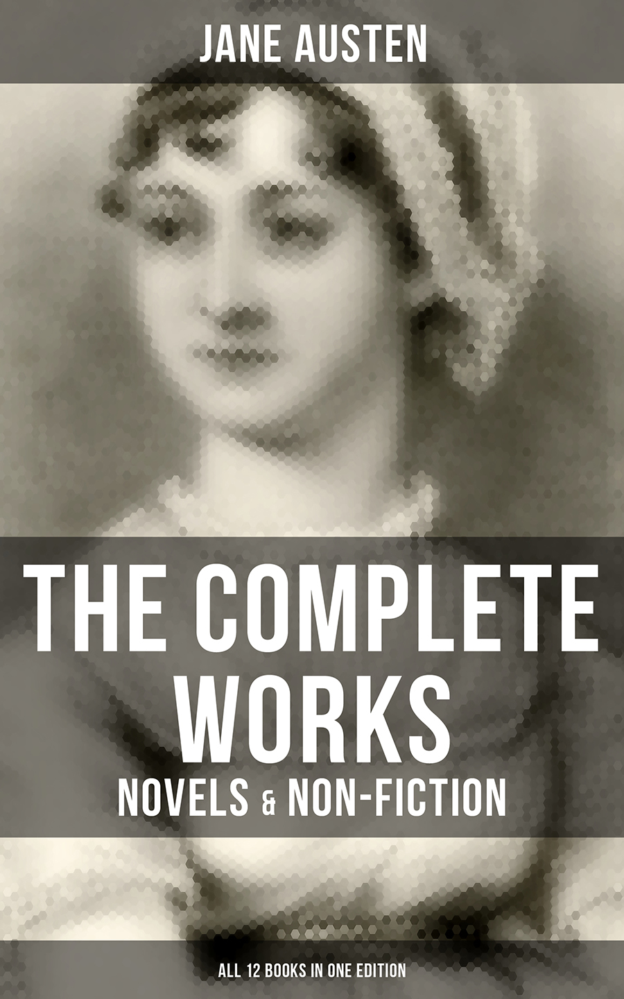 the complete works of jane austen novels non fiction all 12 books in one edition