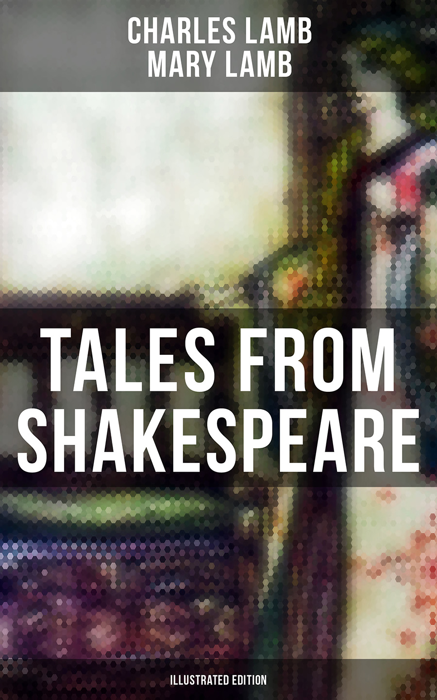 Charles Lamb Tales from Shakespeare (Illustrated Edition)