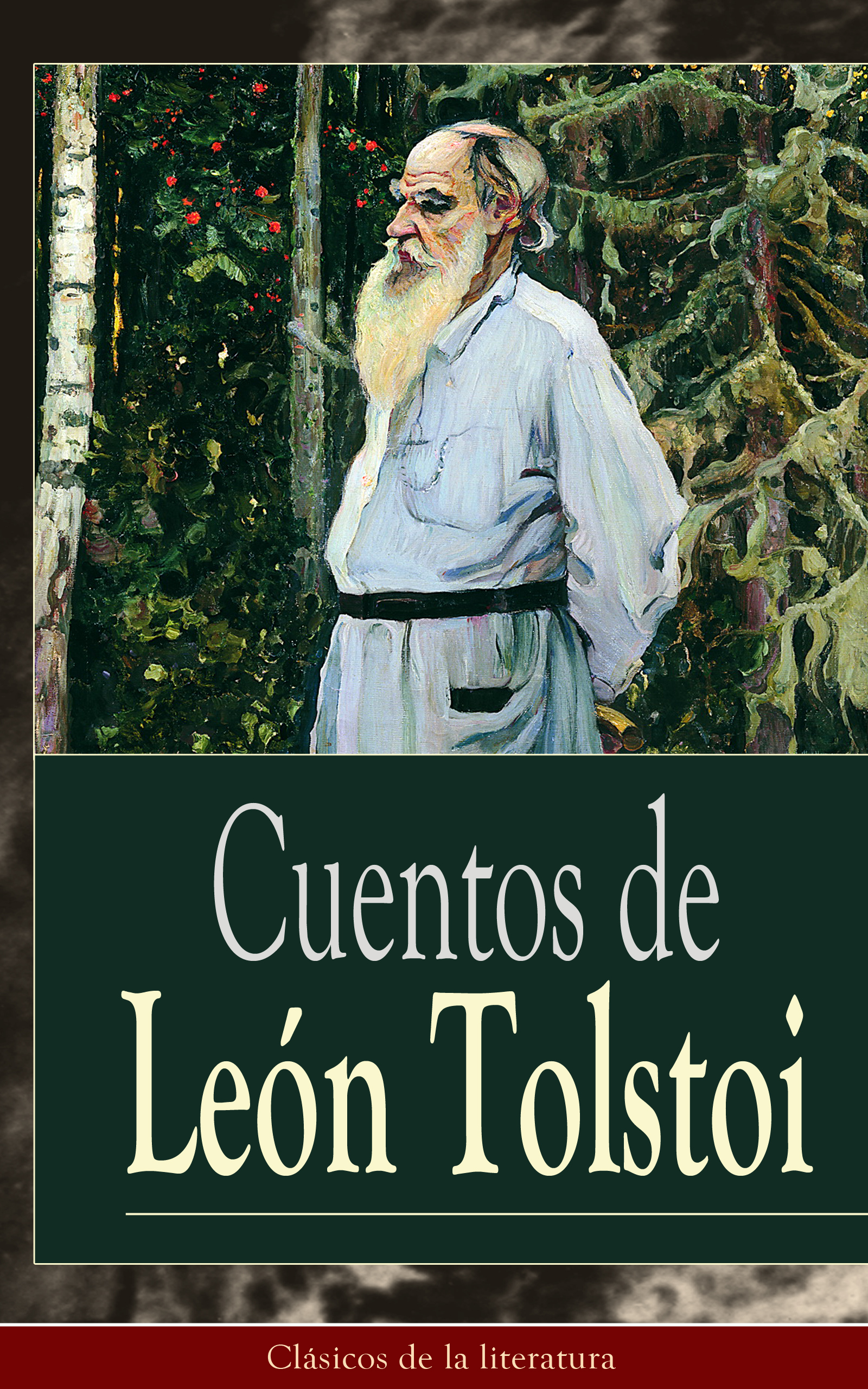 Leon Tolstoi Cuentos de León Tolstoi лев толстой tolstoi for the young select tales from tolstoi