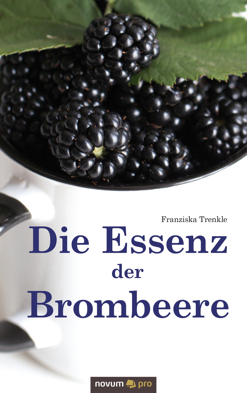 Franziska Trenkle Die Essenz der Brombeere