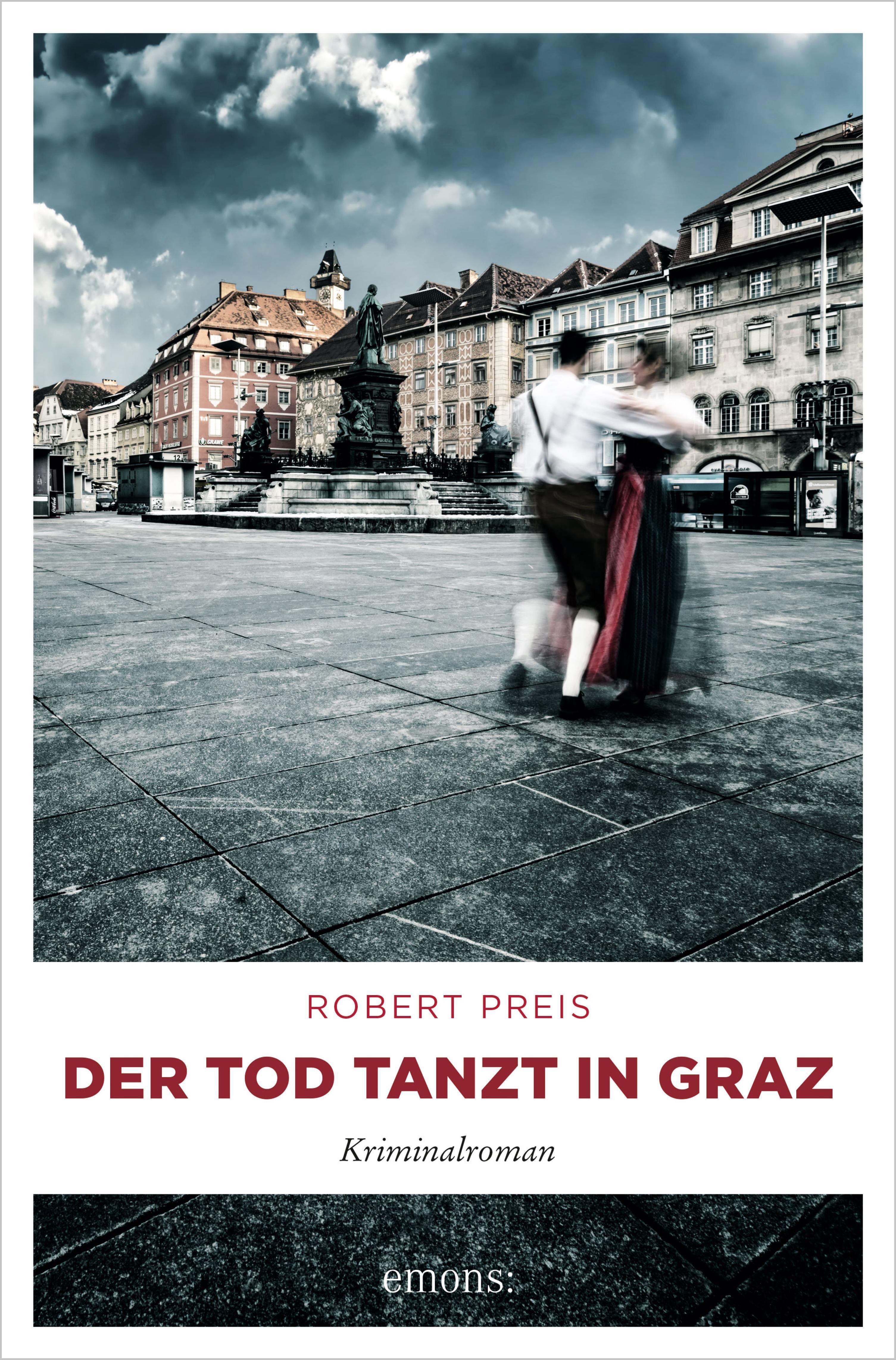 Robert Preis Der Tod tanzt in Graz манн т смерть в венеции der tod in venedig