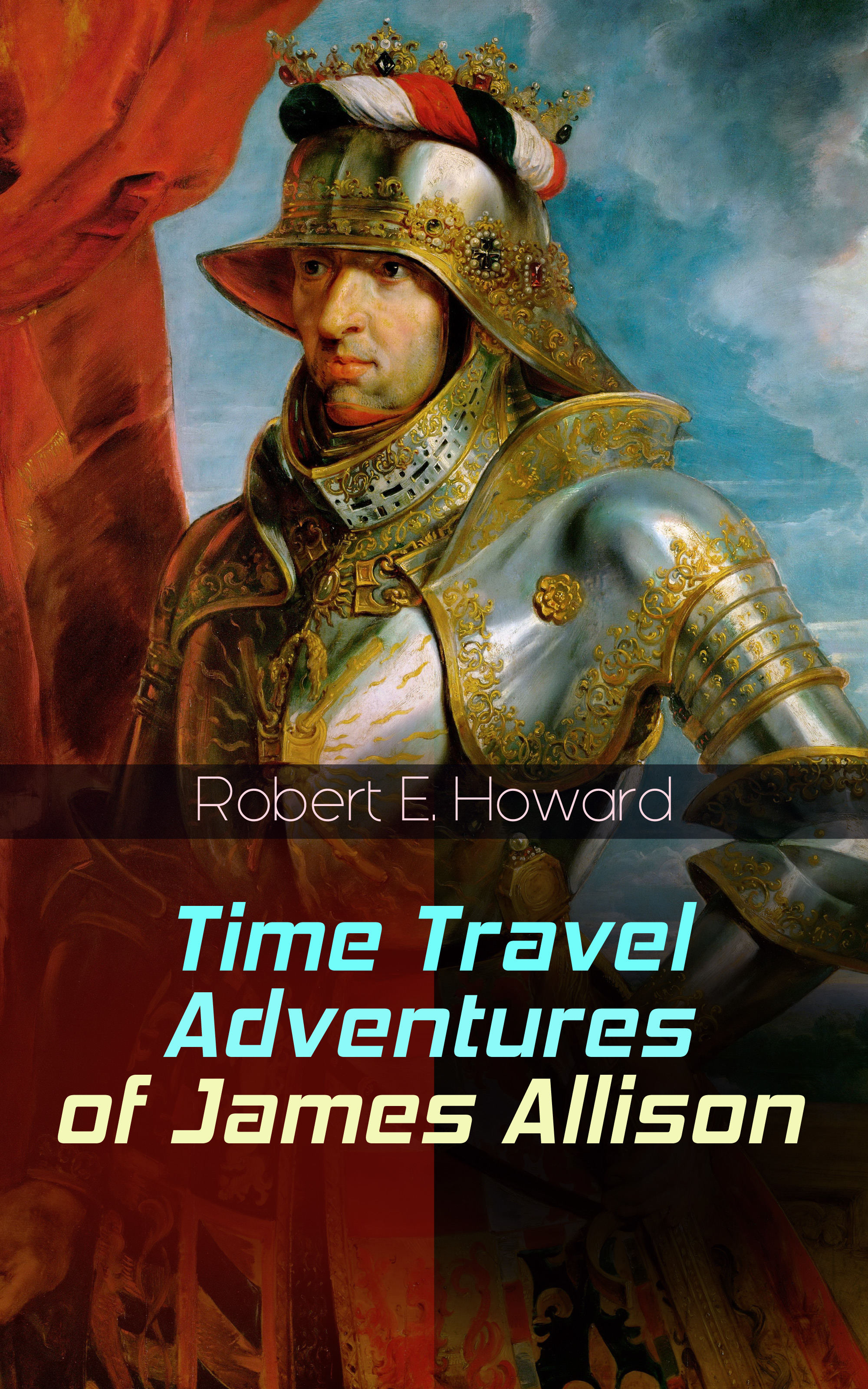Robert E. Howard Time Travel Adventures of James Allison james e causey twisted