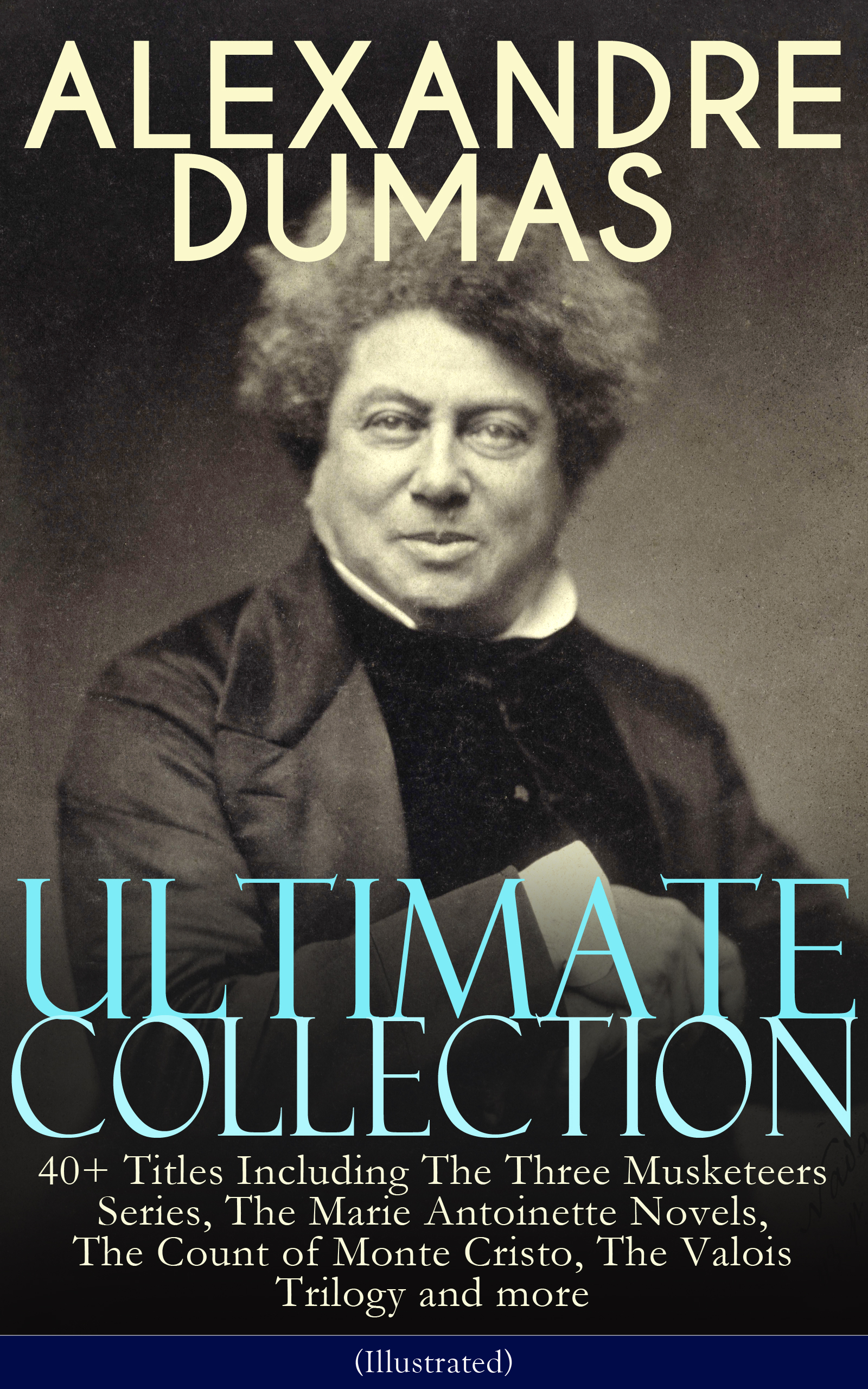 Alexandre Dumas ALEXANDRE DUMAS Ultimate Collection: 40+ Titles Including The Three Musketeers Series, The Marie Antoinette Novels, The Count of Monte Cristo, The Valois Trilogy and more (Illustrated) melanie clegg marie antoinette an intimate history
