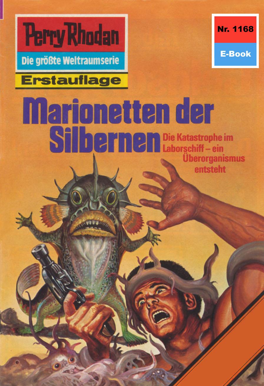 H.G. Ewers Perry Rhodan 1168: Marionetten der Silbernen h g ewers perry rhodan 514 der weltraumkurier