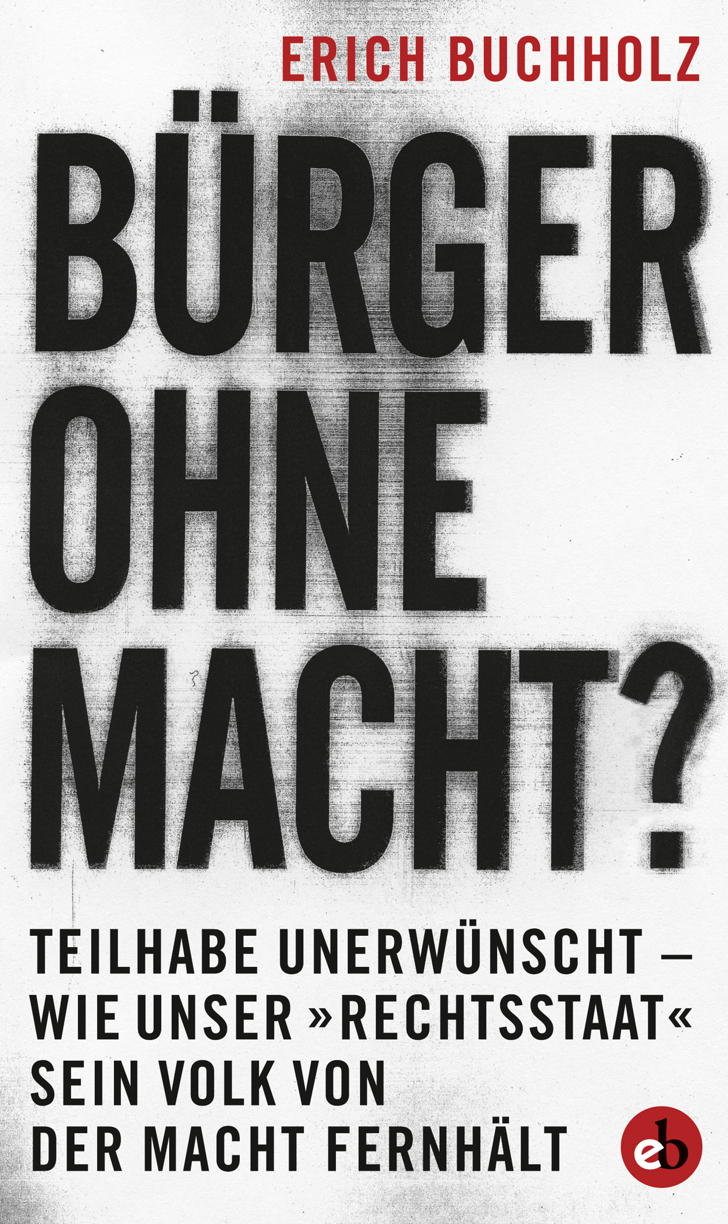 Erich Buchholz Bürger ohne Macht?