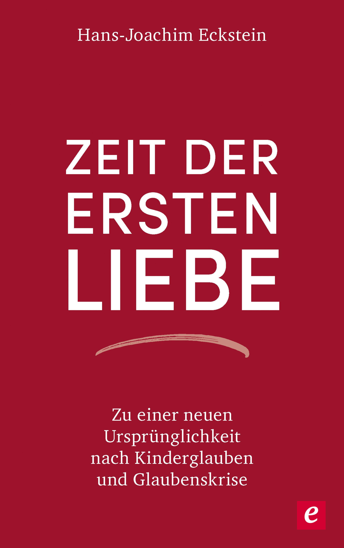 Hans-Joachim Eckstein Zeit der ersten Liebe