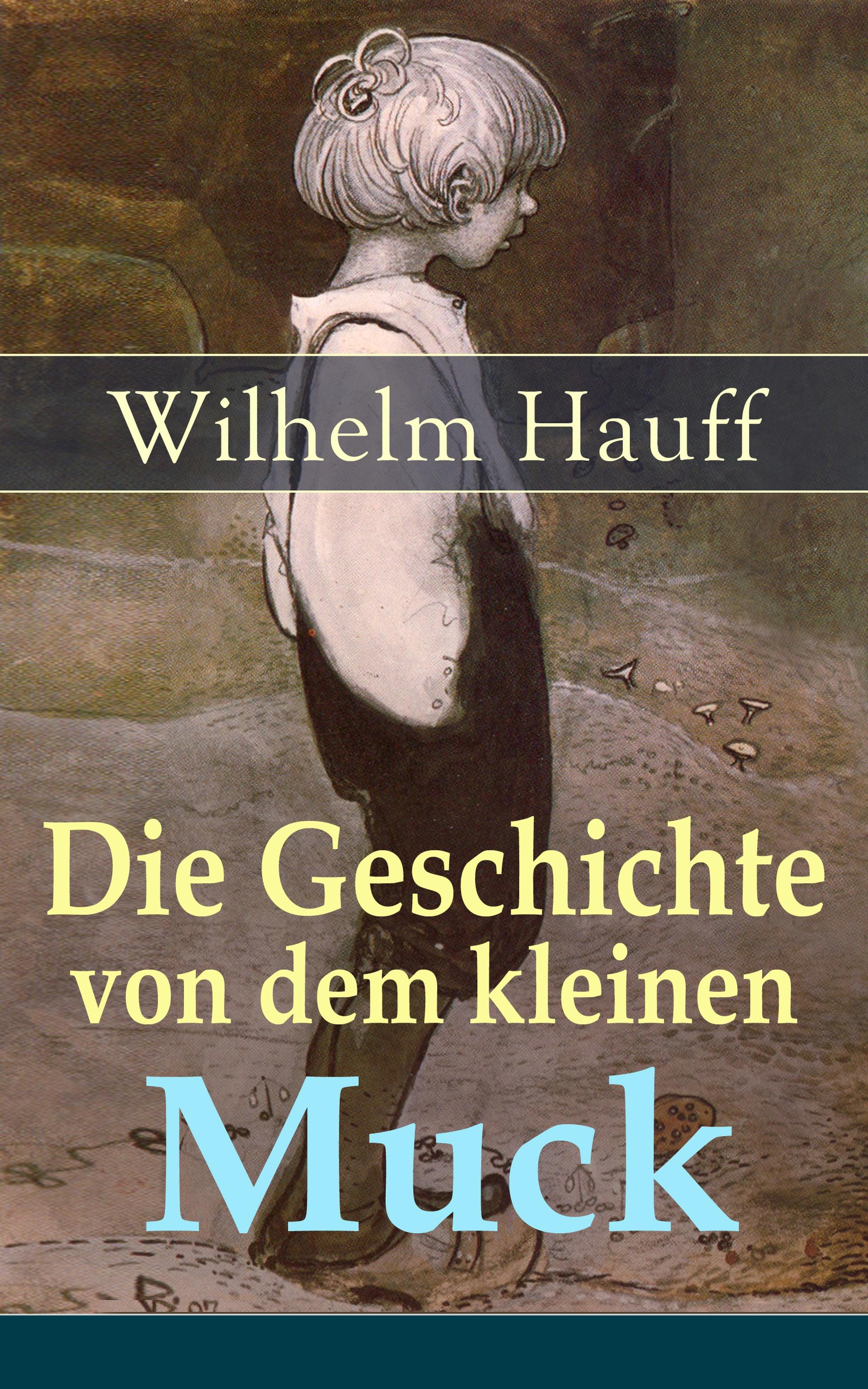 Wilhelm Hauff Die Geschichte von dem kleinen Muck
