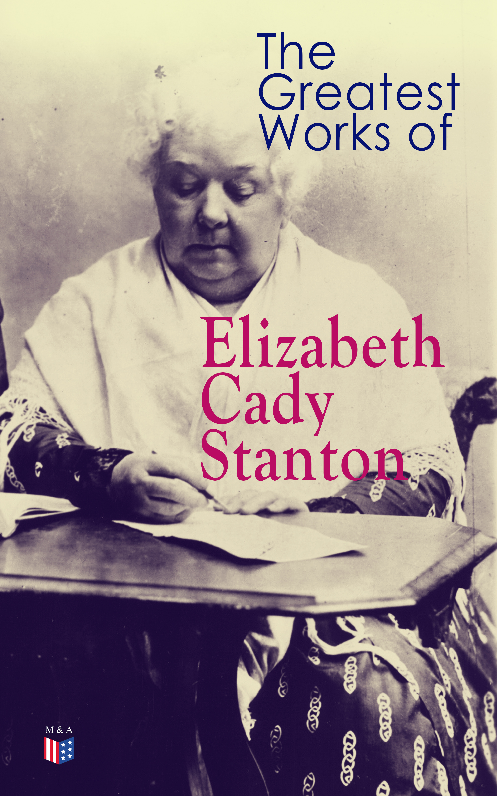 Elizabeth Cady Stanton The Greatest Works of Elizabeth Cady Stanton цена
