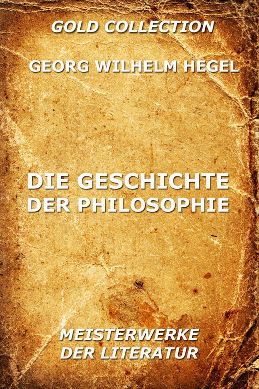 Georg Wilhelm Hegel Die Geschichte der Philosophie simmel georg hauptprobleme der philosophie