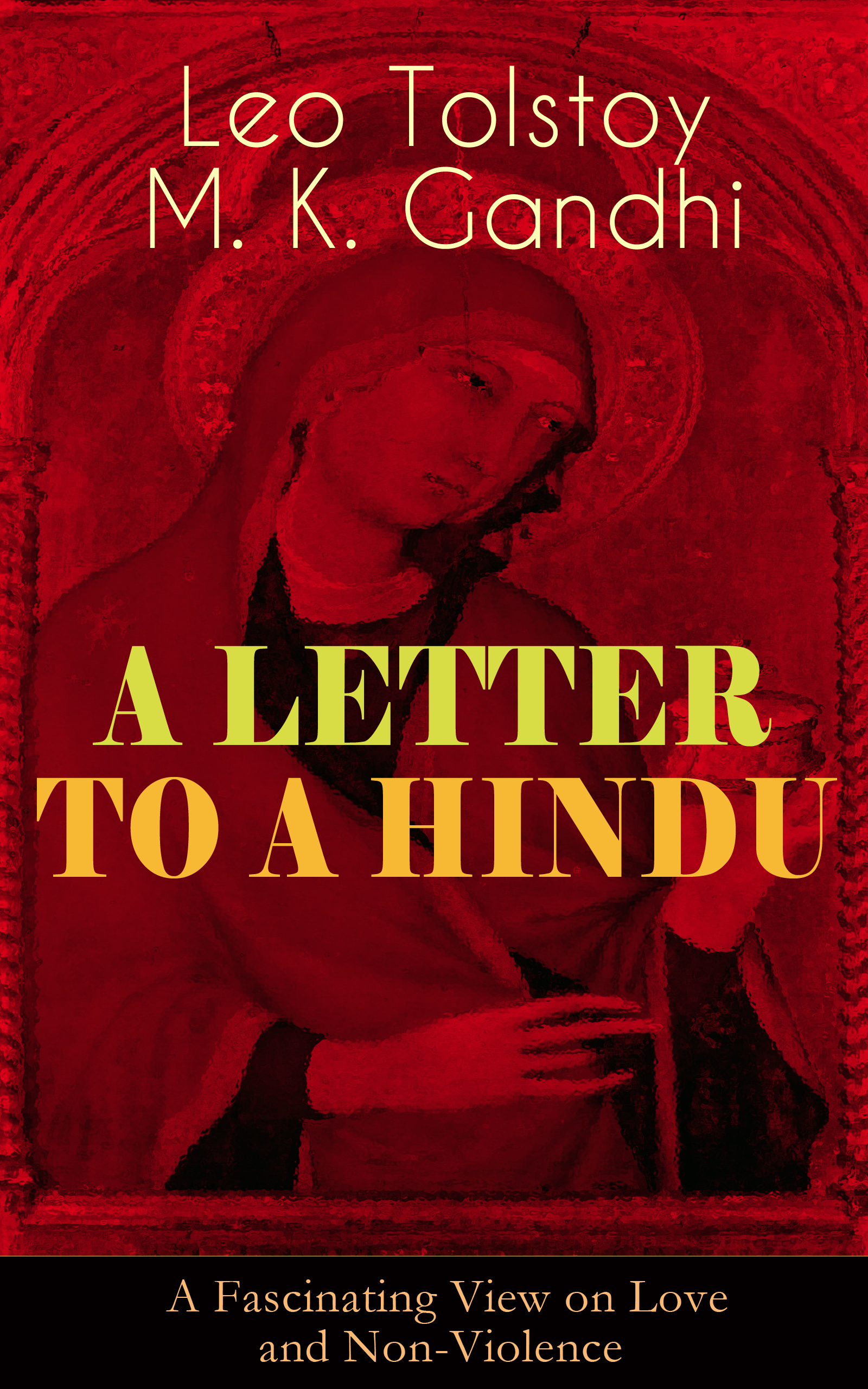 Leo Tolstoy A LETTER TO A HINDU (A Fascinating View on Love and Non-Violence) цена 2017