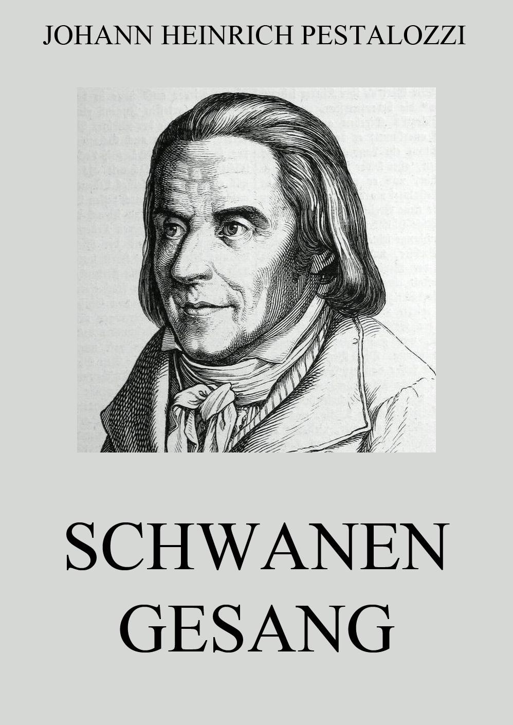 цена Johann Heinrich Pestalozzi Schwanengesang онлайн в 2017 году