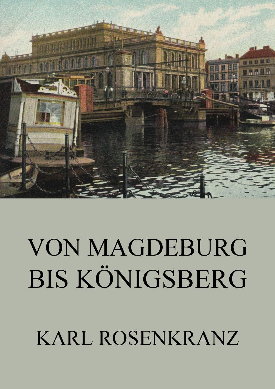 лучшая цена Karl Rosenkranz Von Magedeburg bis Königsberg