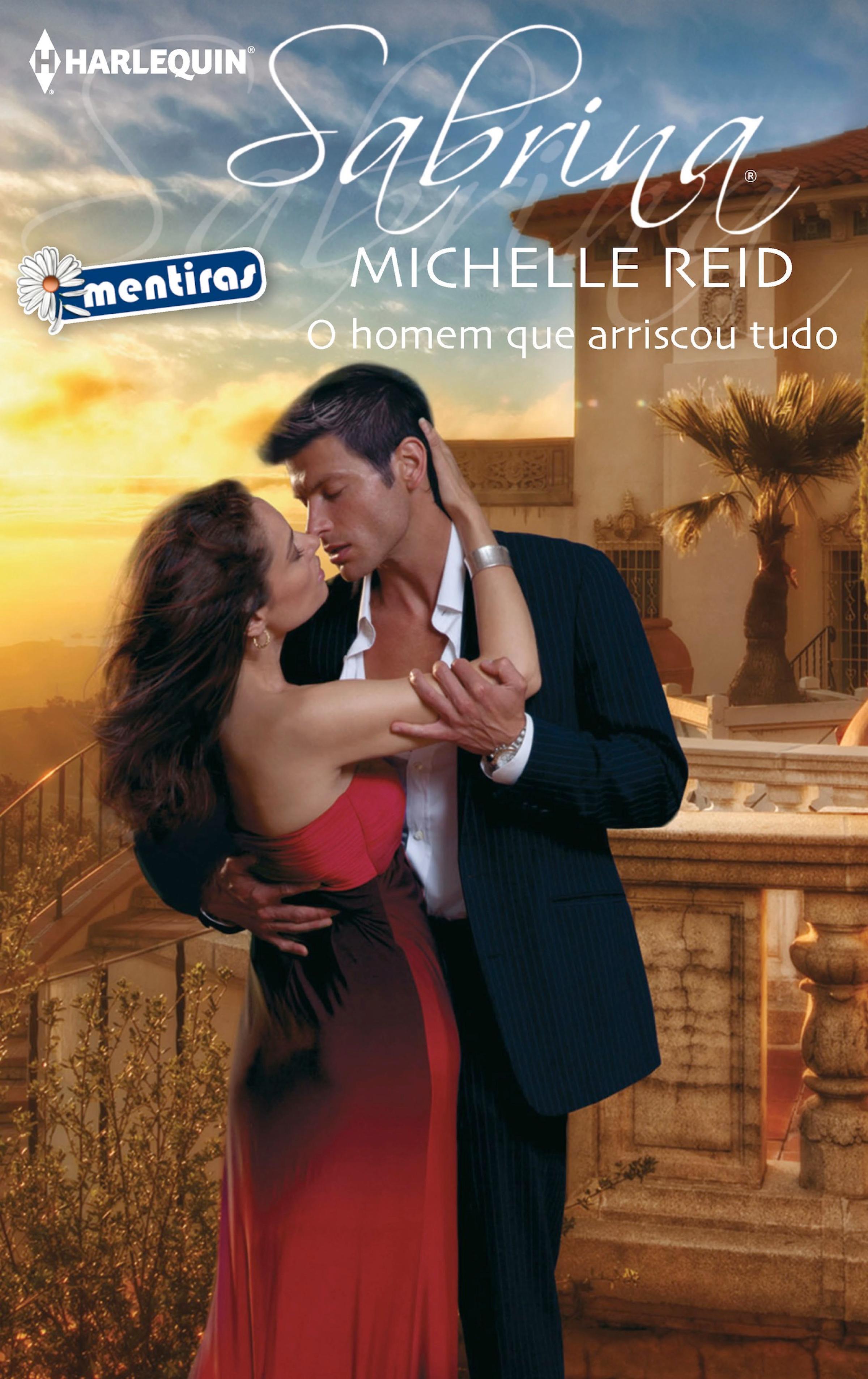 Michelle Reid O homem que arriscou tudo michelle reid the ultimate betrayal