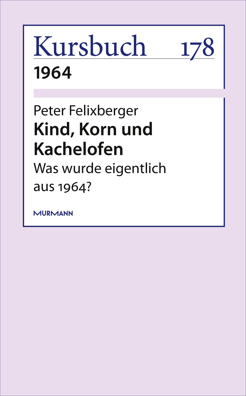 Peter Felixberger Kind, Korn und Kachelofen peter felixberger links rechts