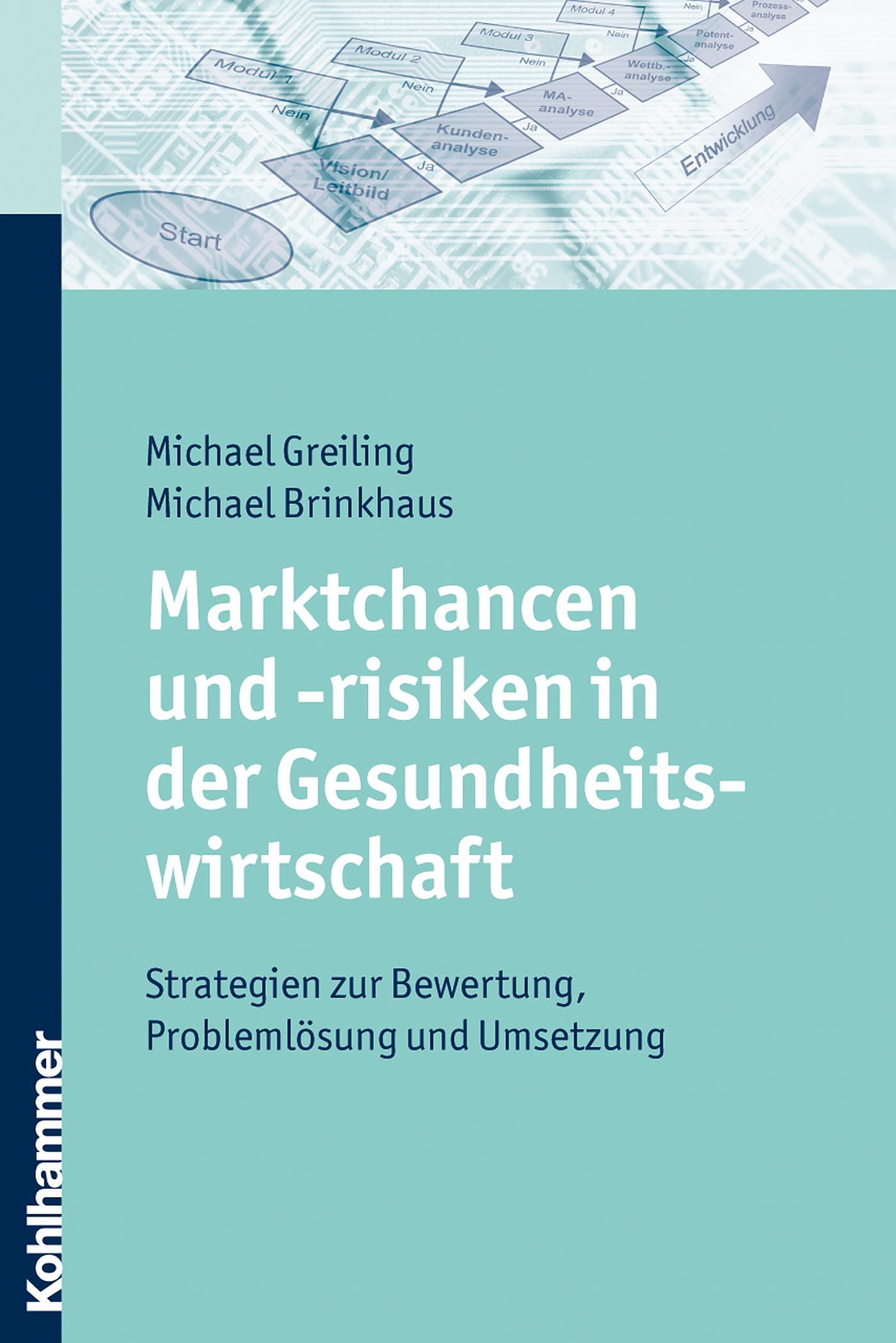 Michael Greiling Marktchancen und -risiken in der Gesundheitswirtschaft sven schaumann cloud computing in der logistik anwendungen chancen und risiken