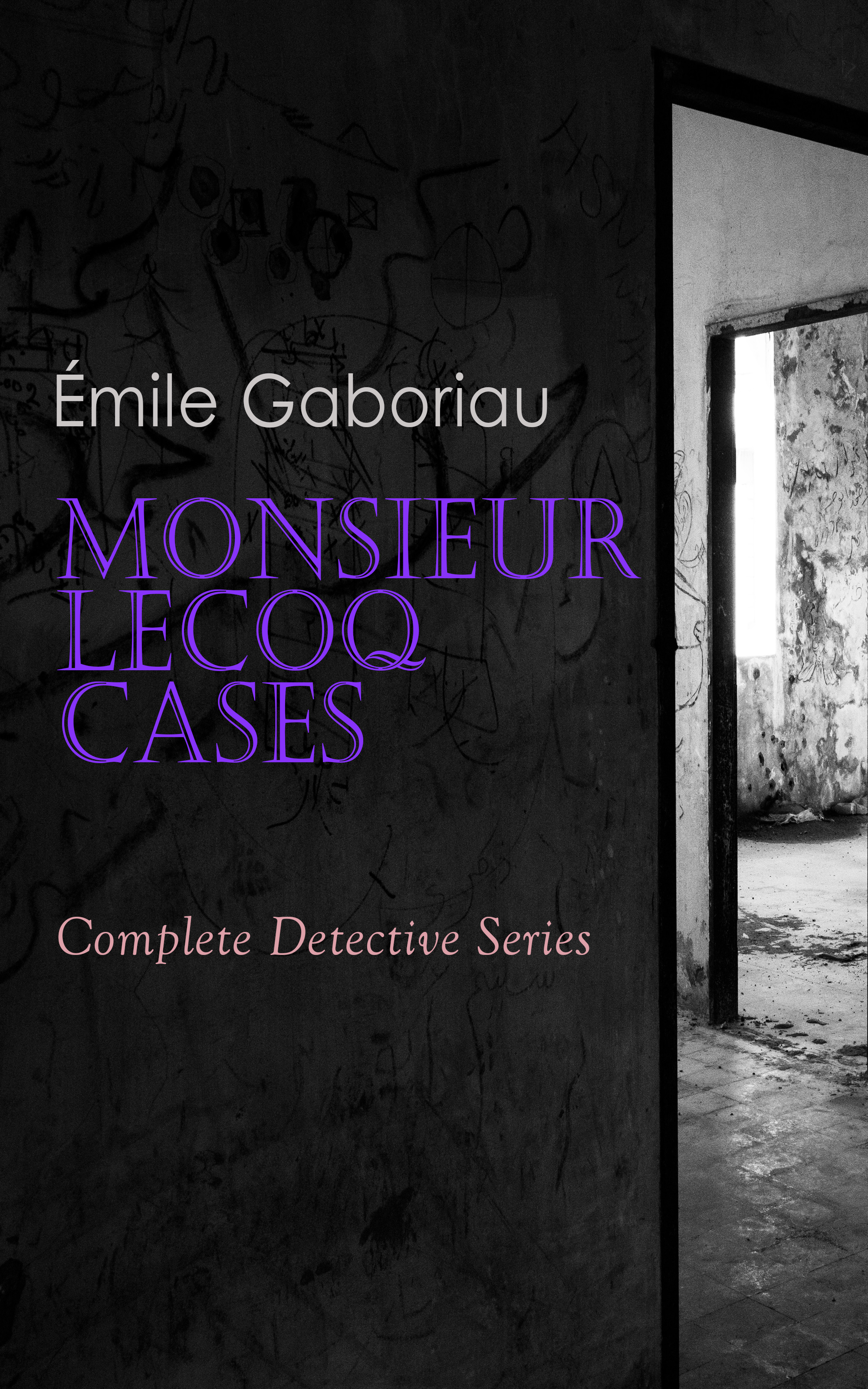 Фото - Emile Gaboriau Monsieur Lecoq Cases: Complete Detective Series cases