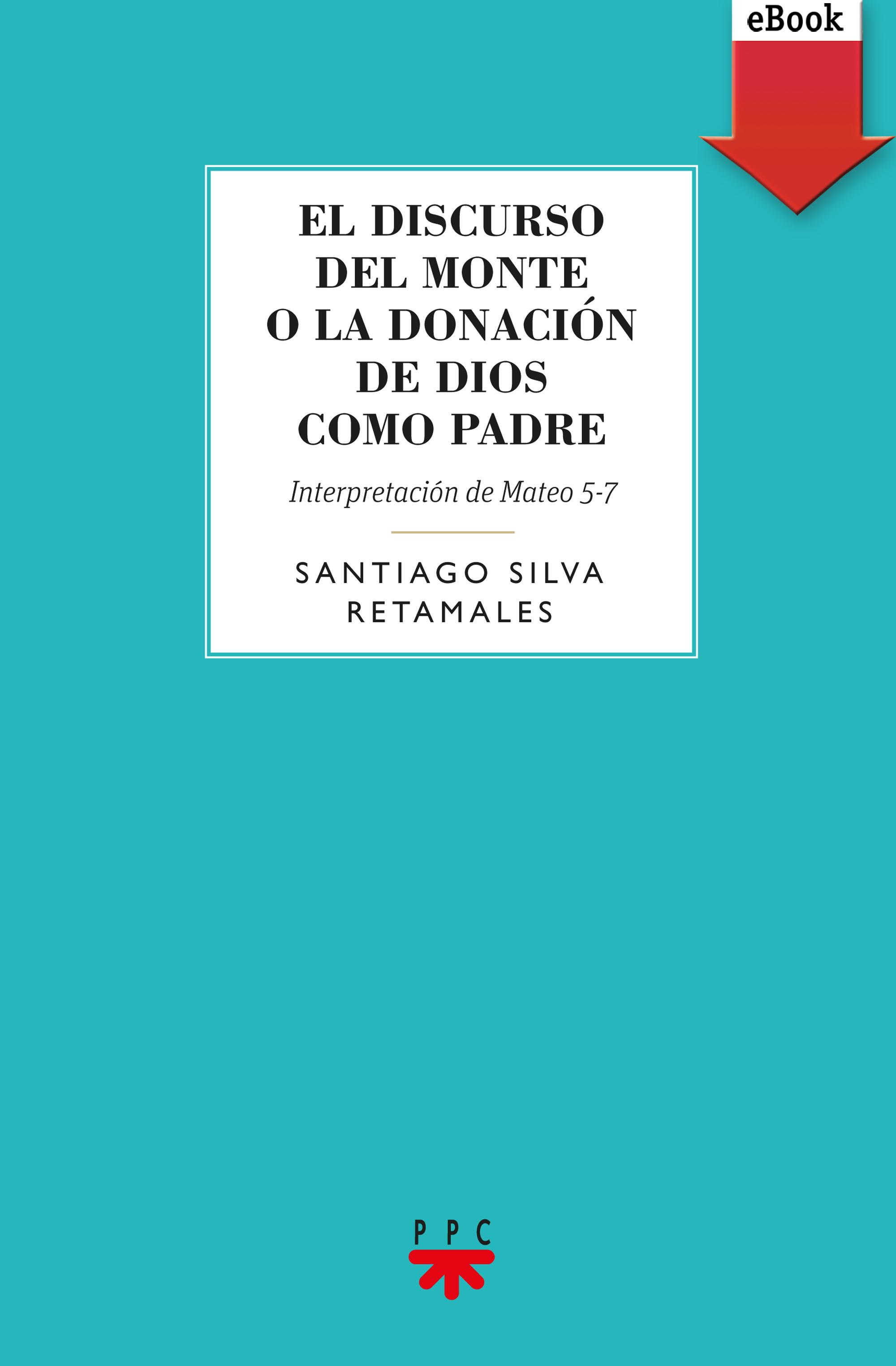 Santiago Silva Retamales El discurso del Monte o la donación de Dios como Padre michael krüger el dios detrás de la ventana