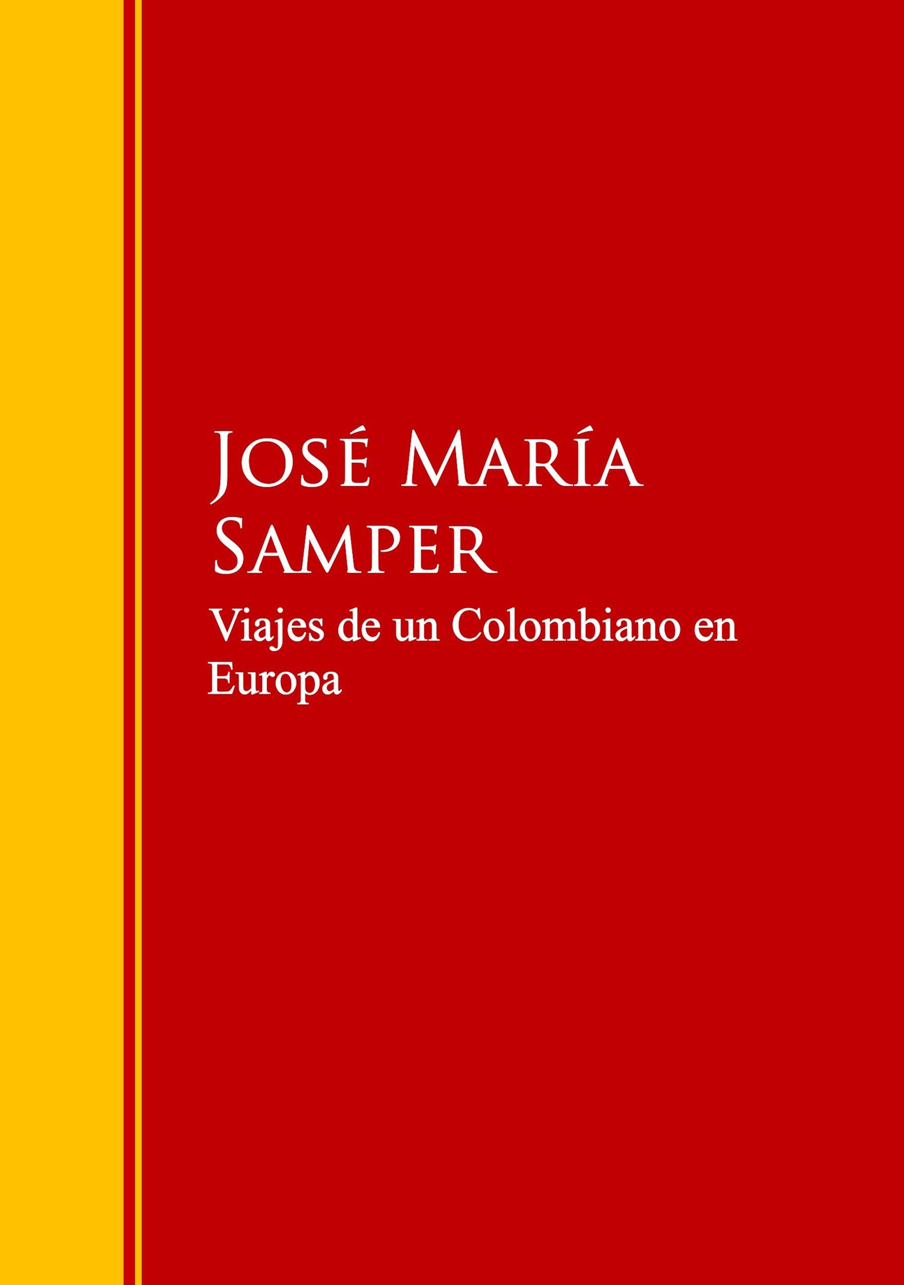Jose Maria Samper Viajes de un Colombiano en Europa alzugaray pilar barrios maria jose bartolome paz preparacion dele b2 libro codigo
