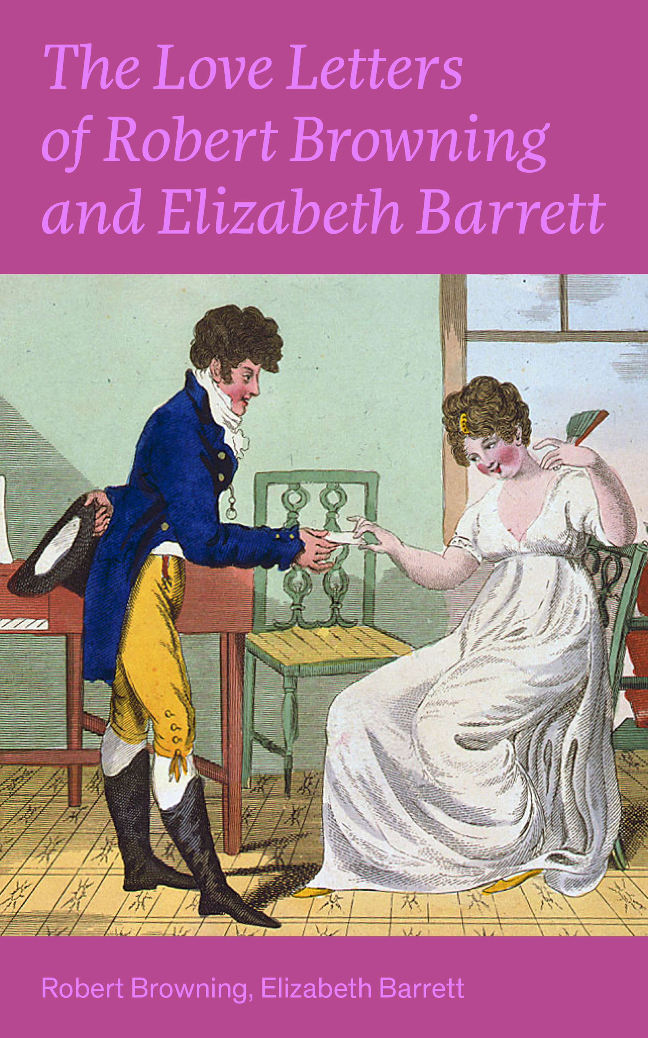 Robert Browning The Love Letters of Robert Browning and Elizabeth Barrett Barrett: Romantic Correspondence between two great poets of the Victorian era (Featuring Extensive Illustrated Biographies) цена и фото