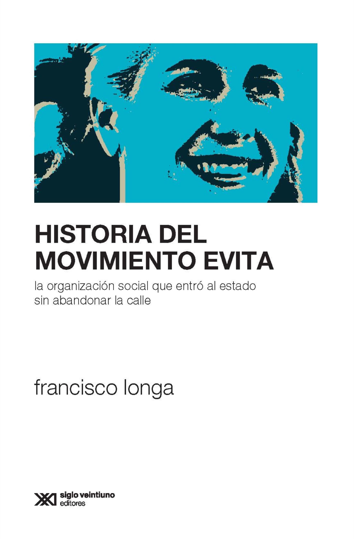 цена Francisco Longa Historia del Movimiento Evita онлайн в 2017 году