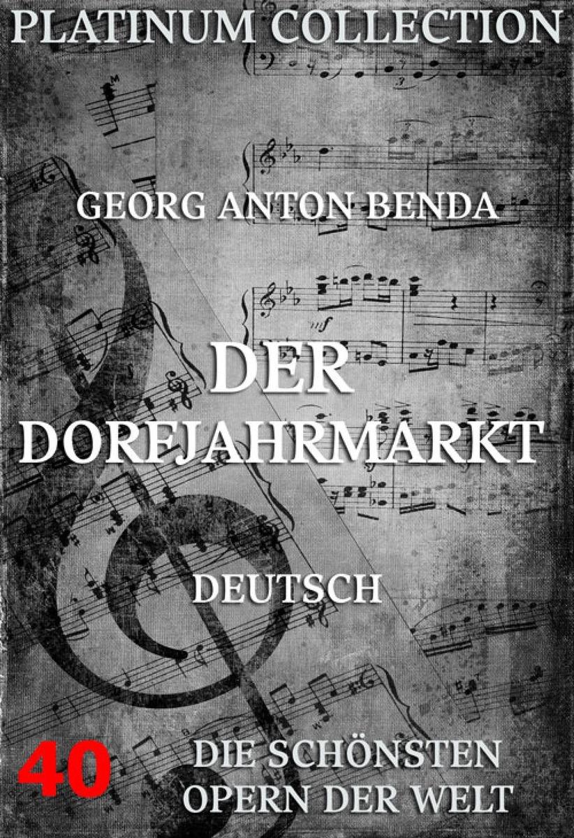 Georg Anton Benda Der Dorfjahrmarkt g benda sammlung italienischer arien