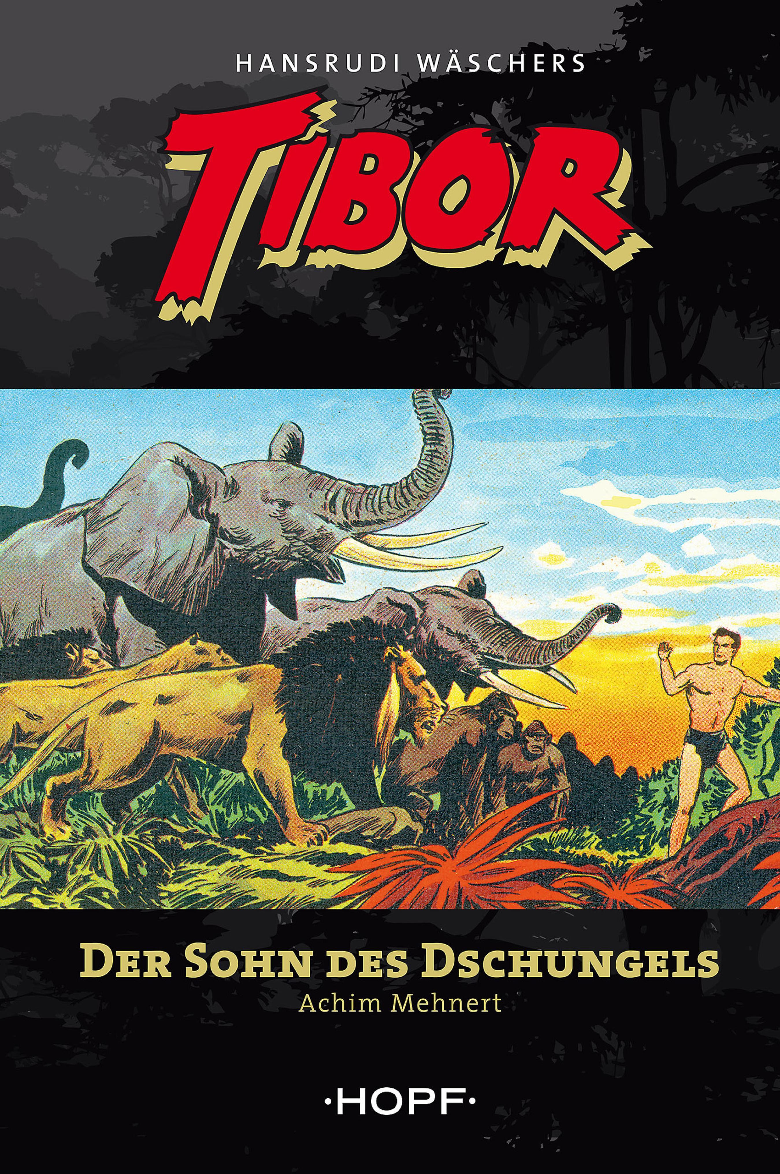 Achim Mehnert Tibor 1: Der Sohn des Dschungels achim mehnert tibor 5 im tal der ungeheuer