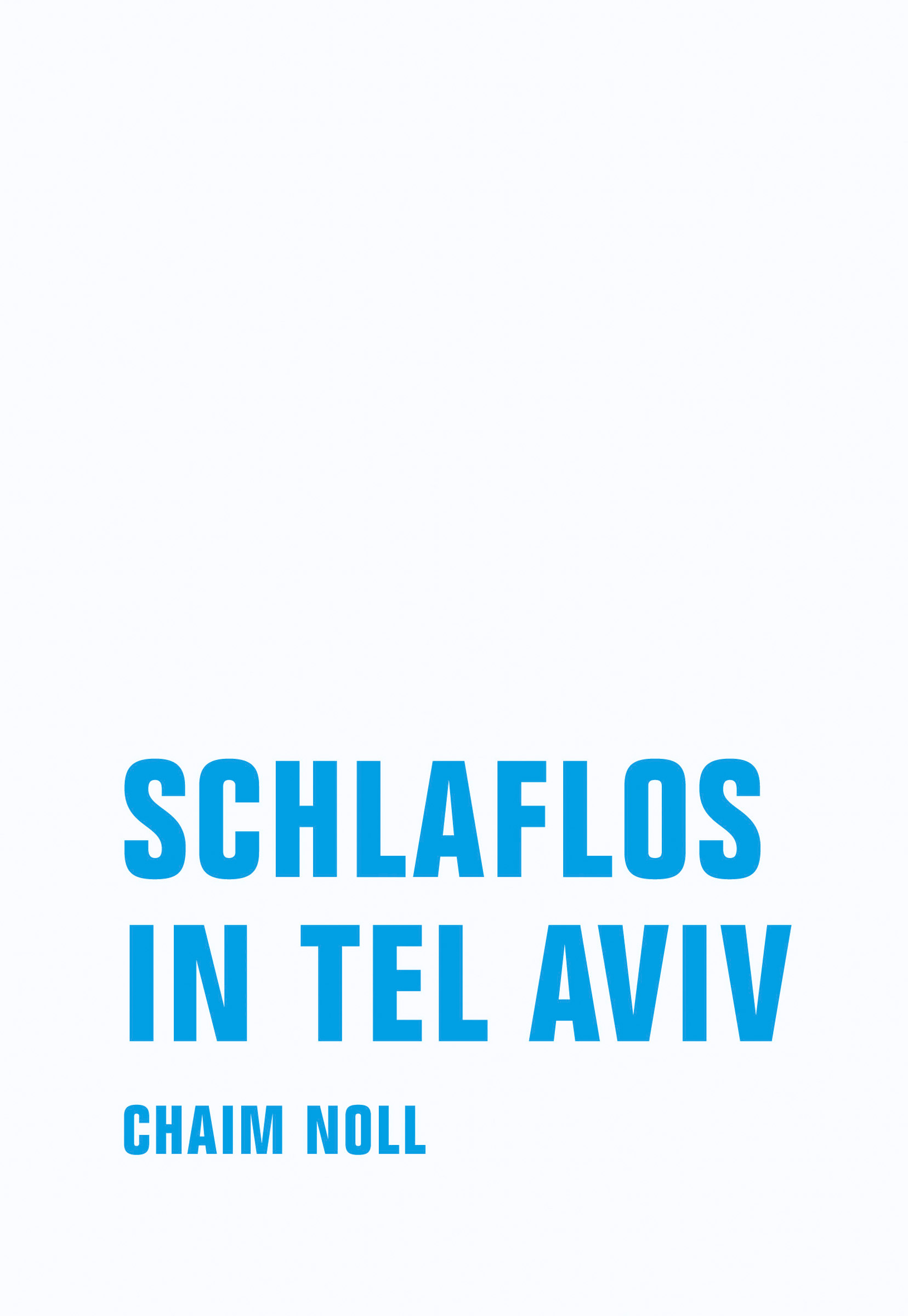 Chaim Noll Schlaflos in Tel Aviv a ha tel aviv