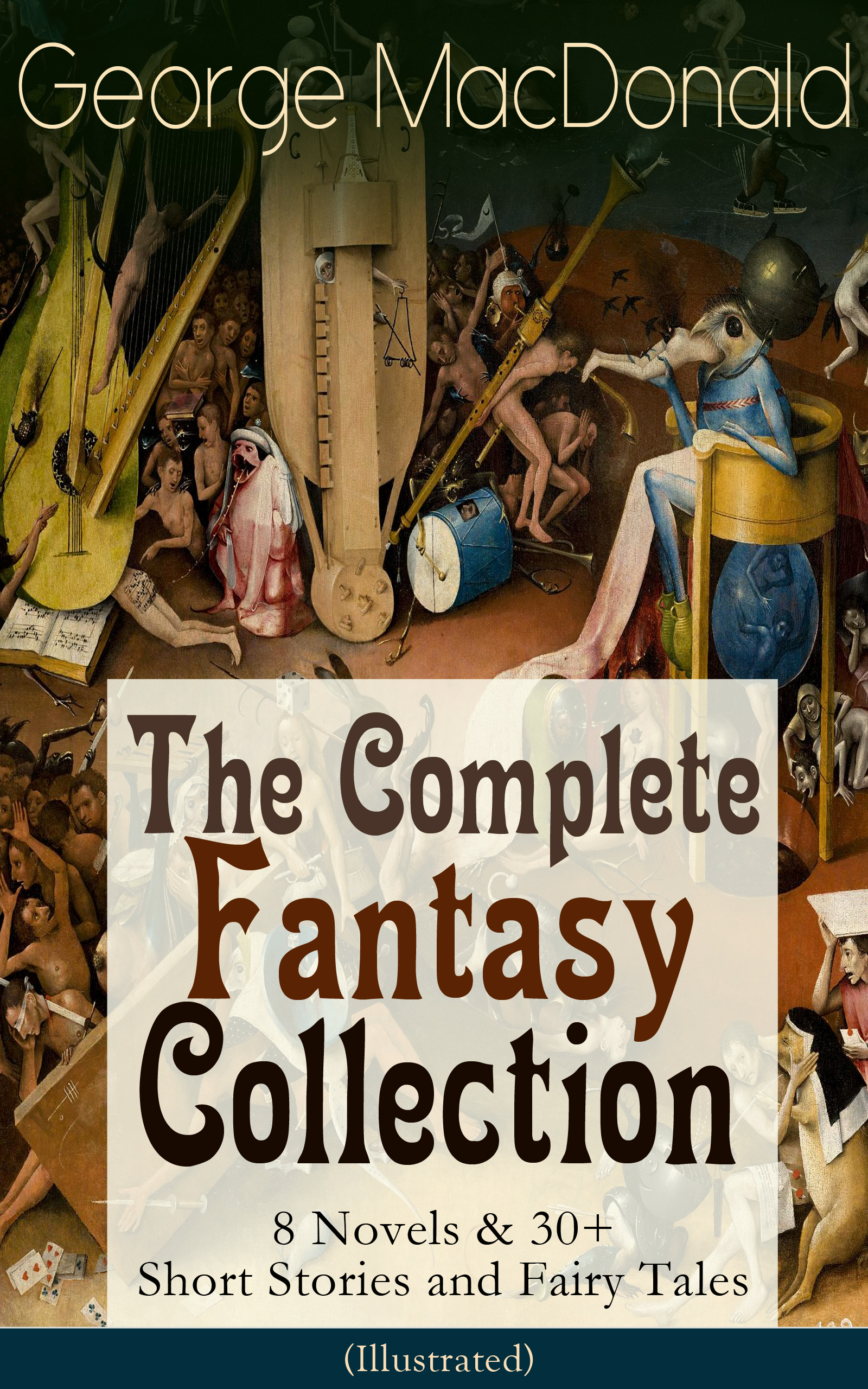 George MacDonald George MacDonald: The Complete Fantasy Collection - 8 Novels & 30+ Short Stories and Fairy Tales (Illustrated) macdonald george the princess and curdie yesterday s classics
