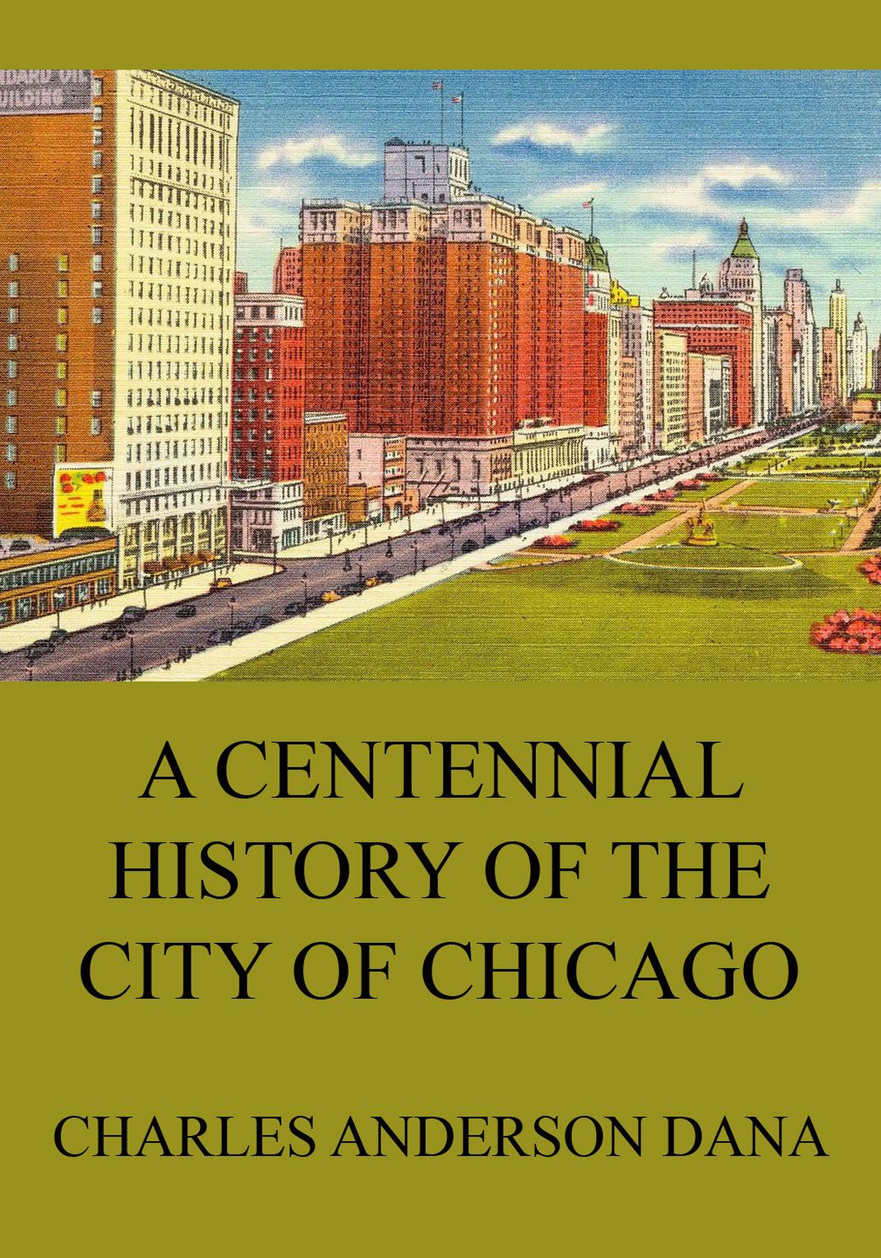 Charles Anderson Dana A Centennial history of the city of Chicago charles haskins a history of the normans