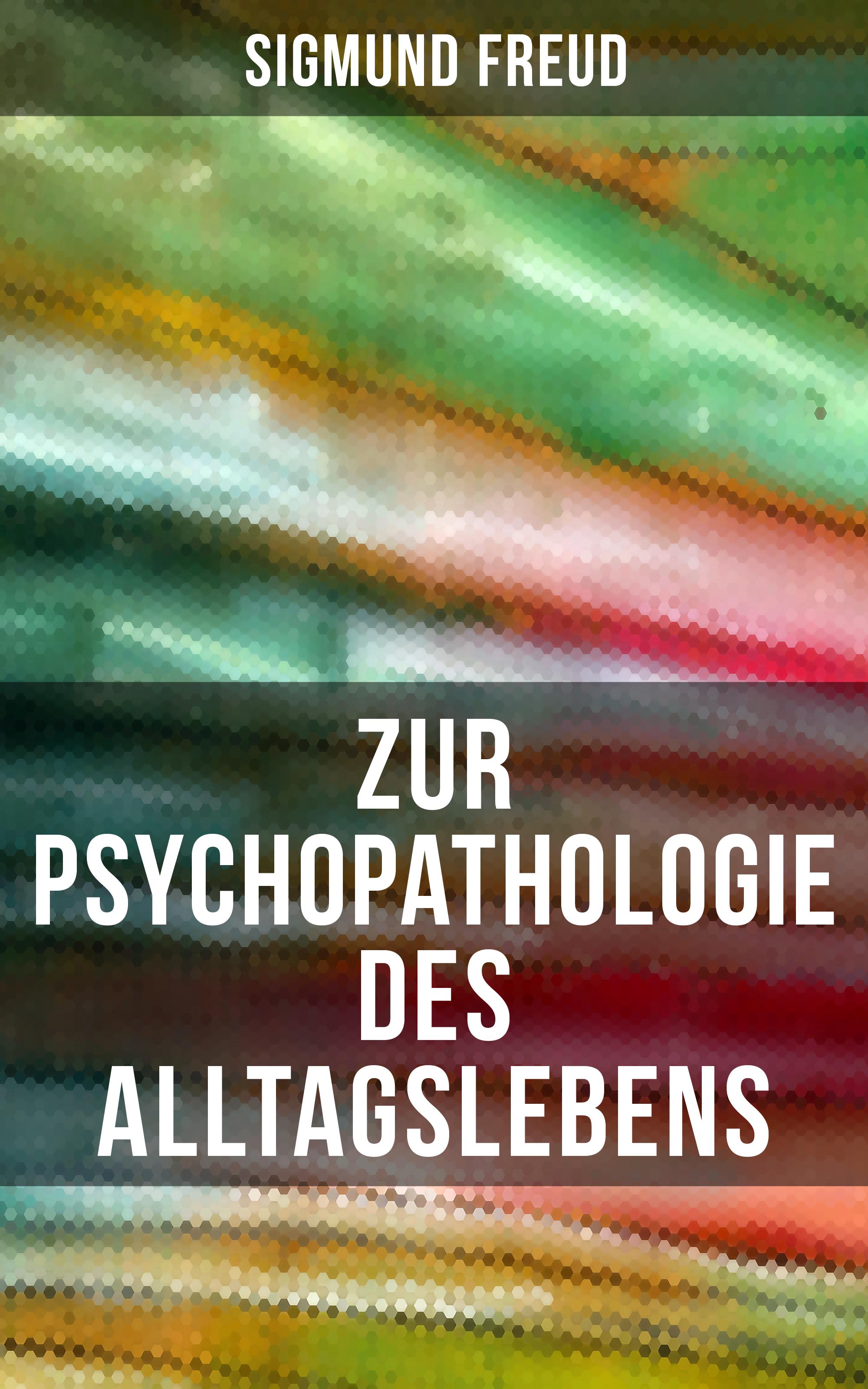 цена на Зигмунд Фрейд Zur Psychopathologie des Alltagslebens