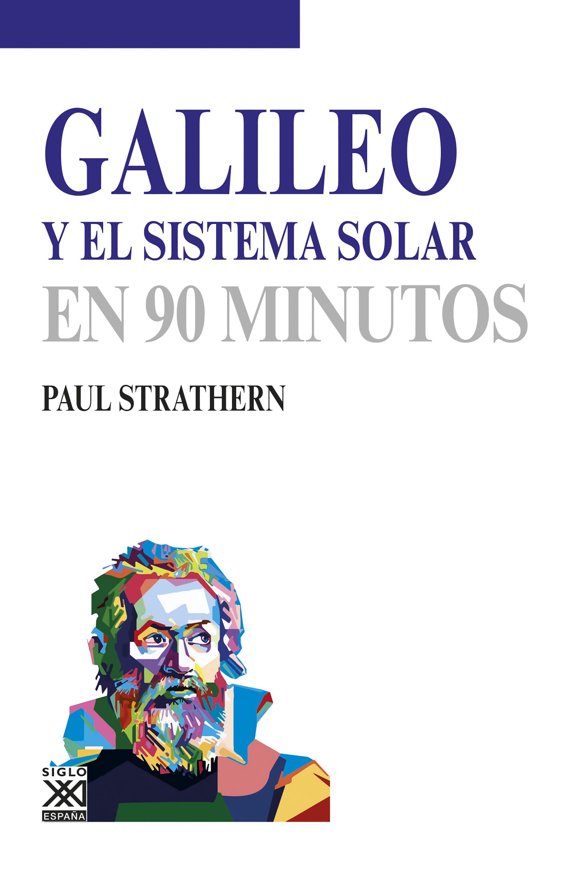 Paul Strathern Galileo y el sistema solar el sistema