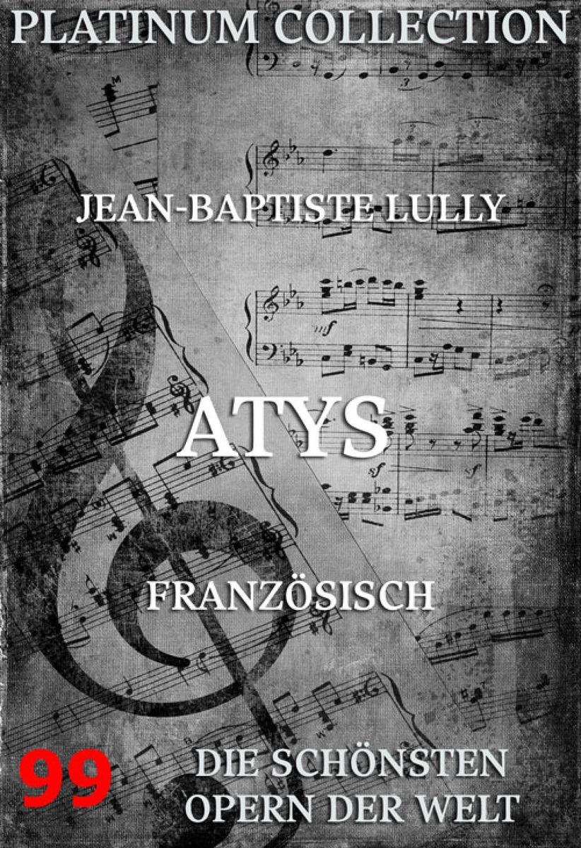 Фото - Jean-Baptiste Lully Atys jean baptiste bouvier institutiones theologicae ad usum seminariorum auctore j b bouvier